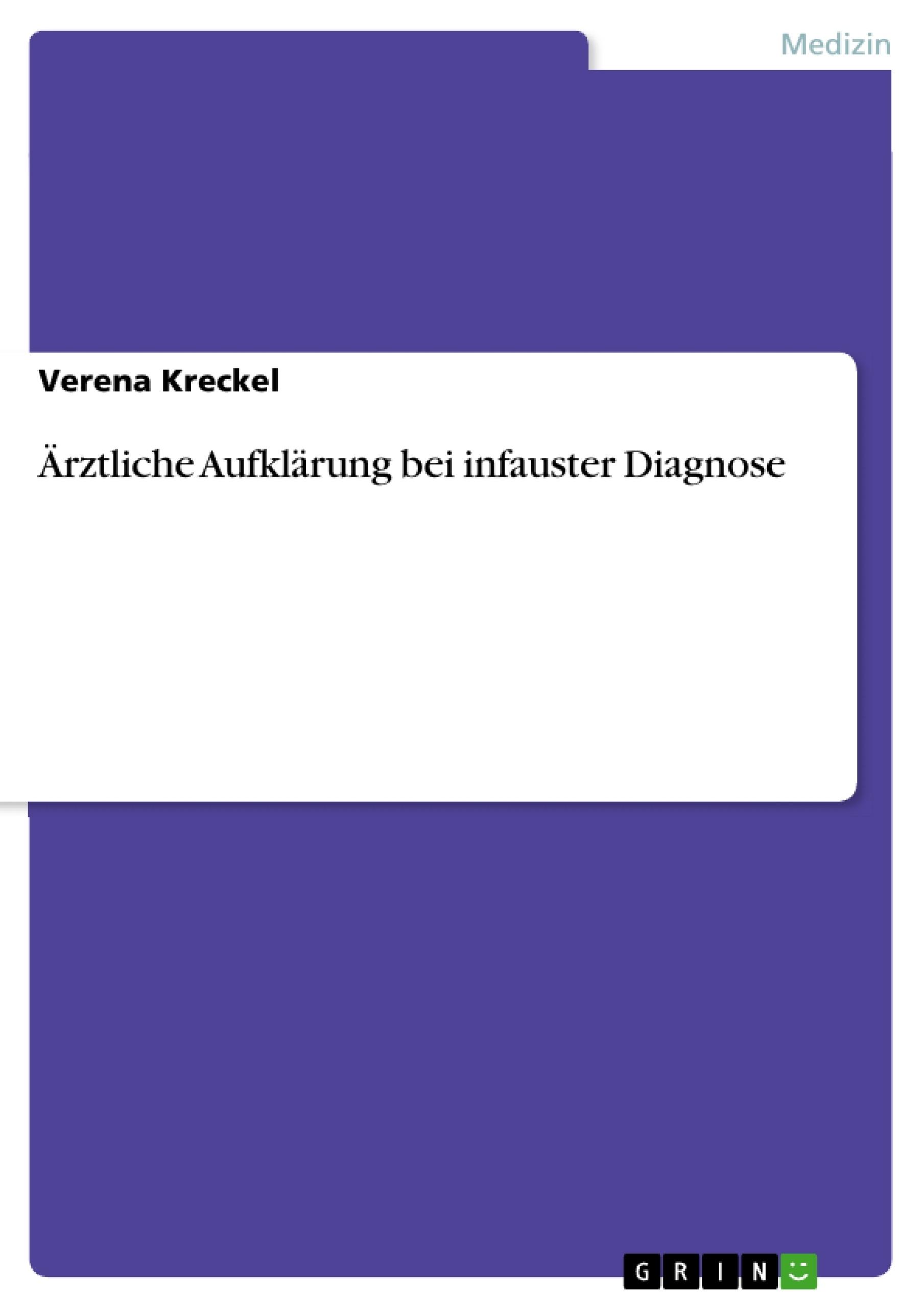 Titel: Ärztliche Aufklärung bei infauster Diagnose