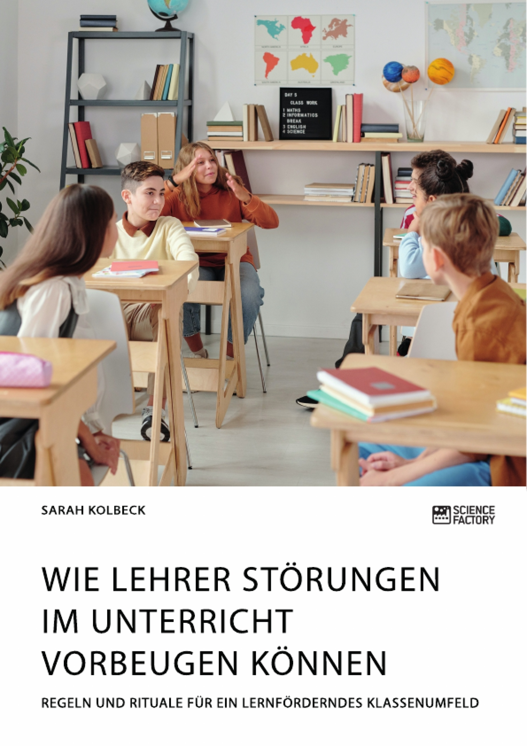 Titel: Wie Lehrer Störungen im Unterricht vorbeugen können. Regeln und Rituale für ein lernförderndes Klassenumfeld