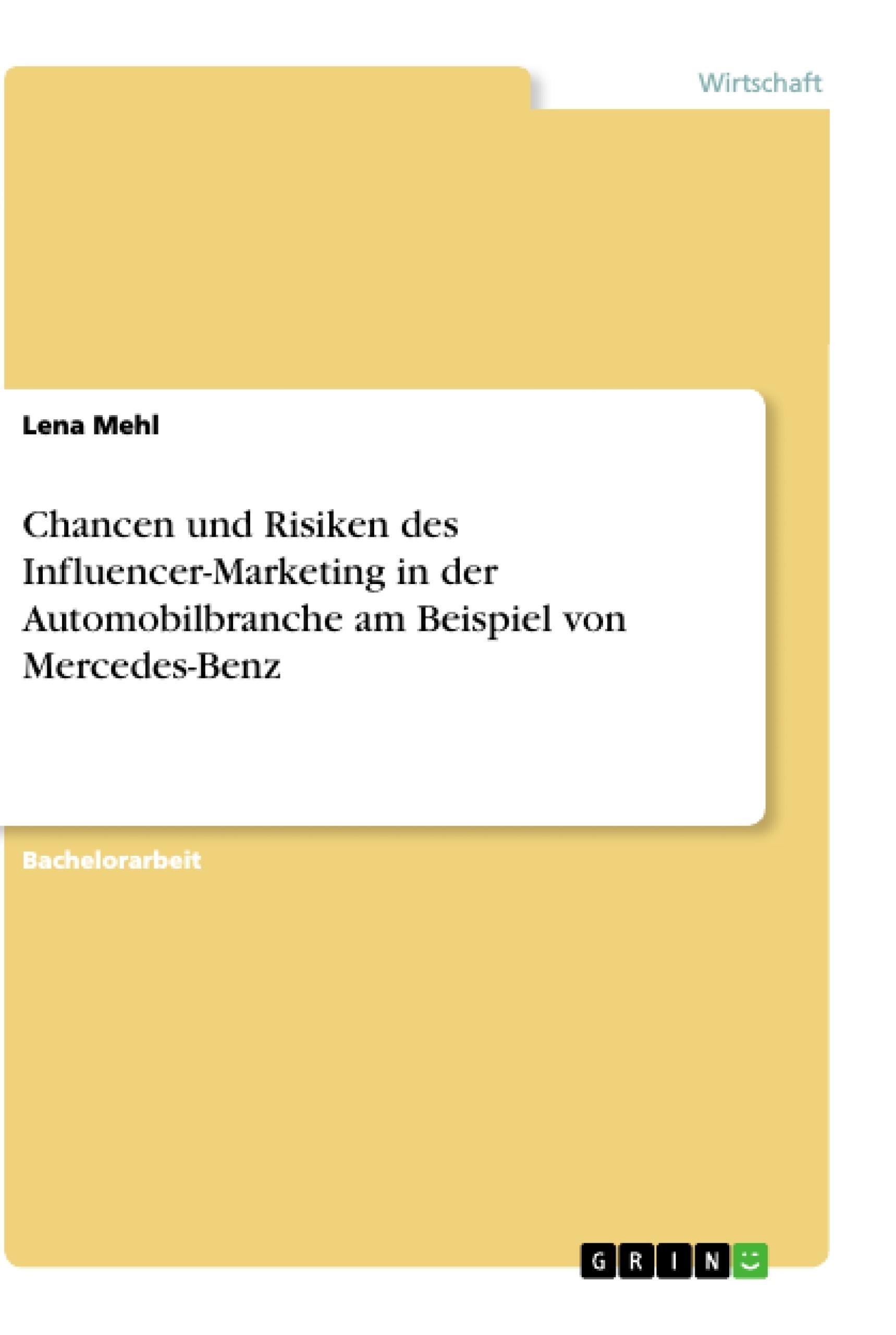 Titel: Chancen und Risiken des Influencer-Marketing in der Automobilbranche am Beispiel von Mercedes-Benz