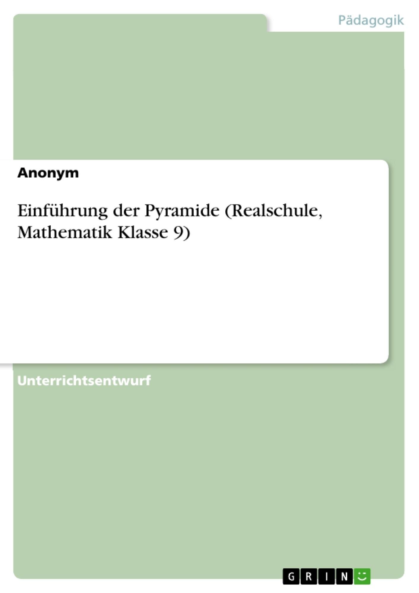 Titel: Einführung der Pyramide (Realschule, Mathematik Klasse 9)