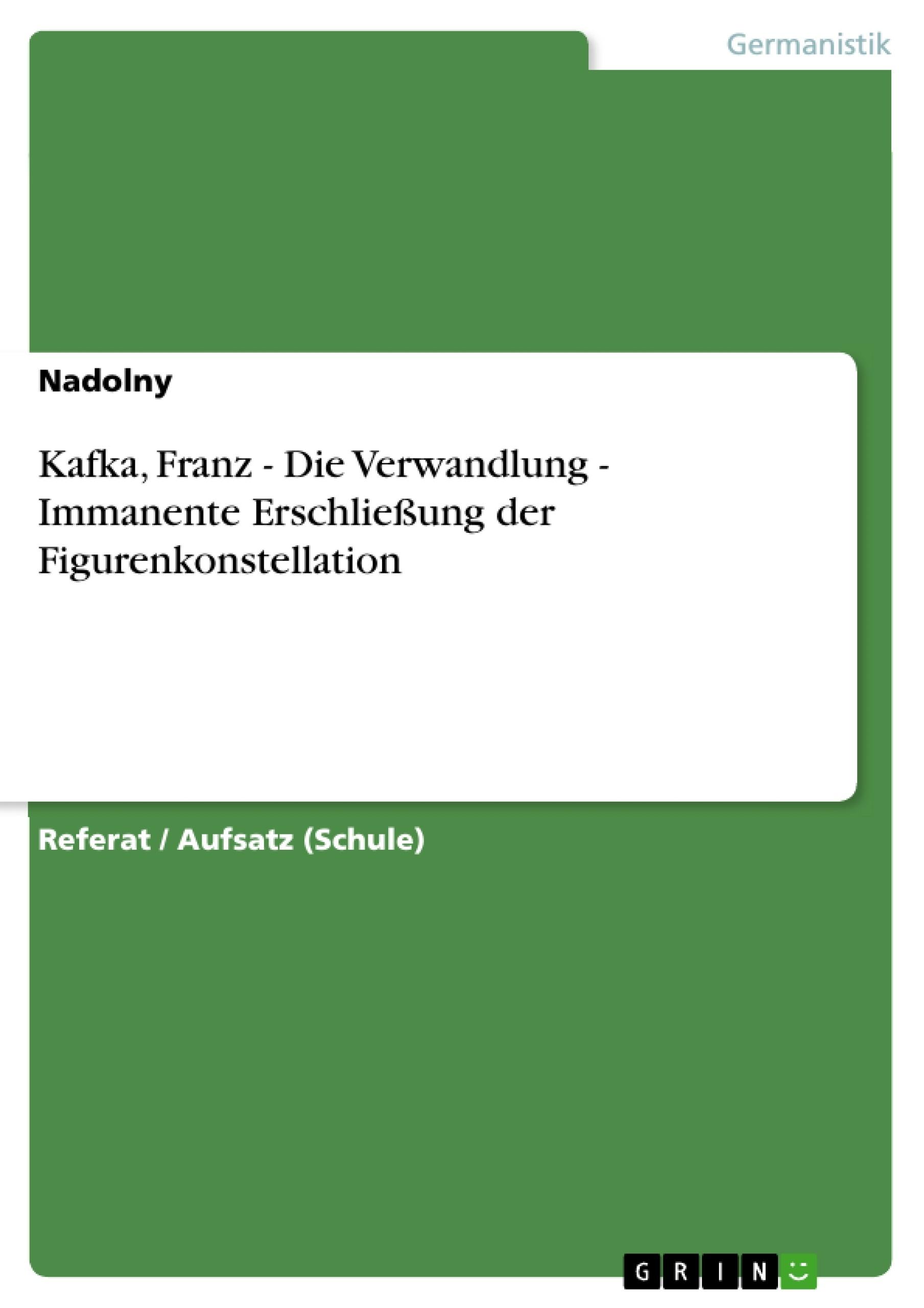Titel: Kafka, Franz - Die Verwandlung - Immanente Erschließung der Figurenkonstellation