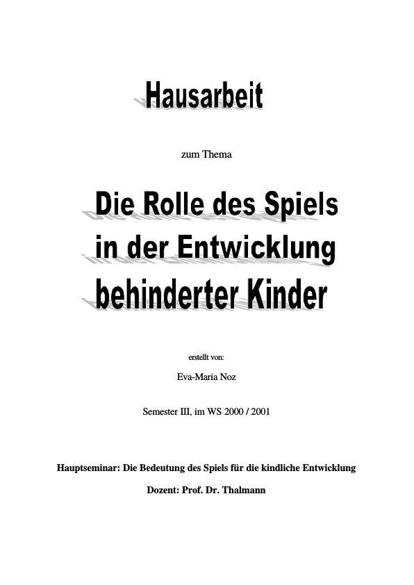 Titel: Die Rolle des Spiels für die Entwicklung behinderter Kinder