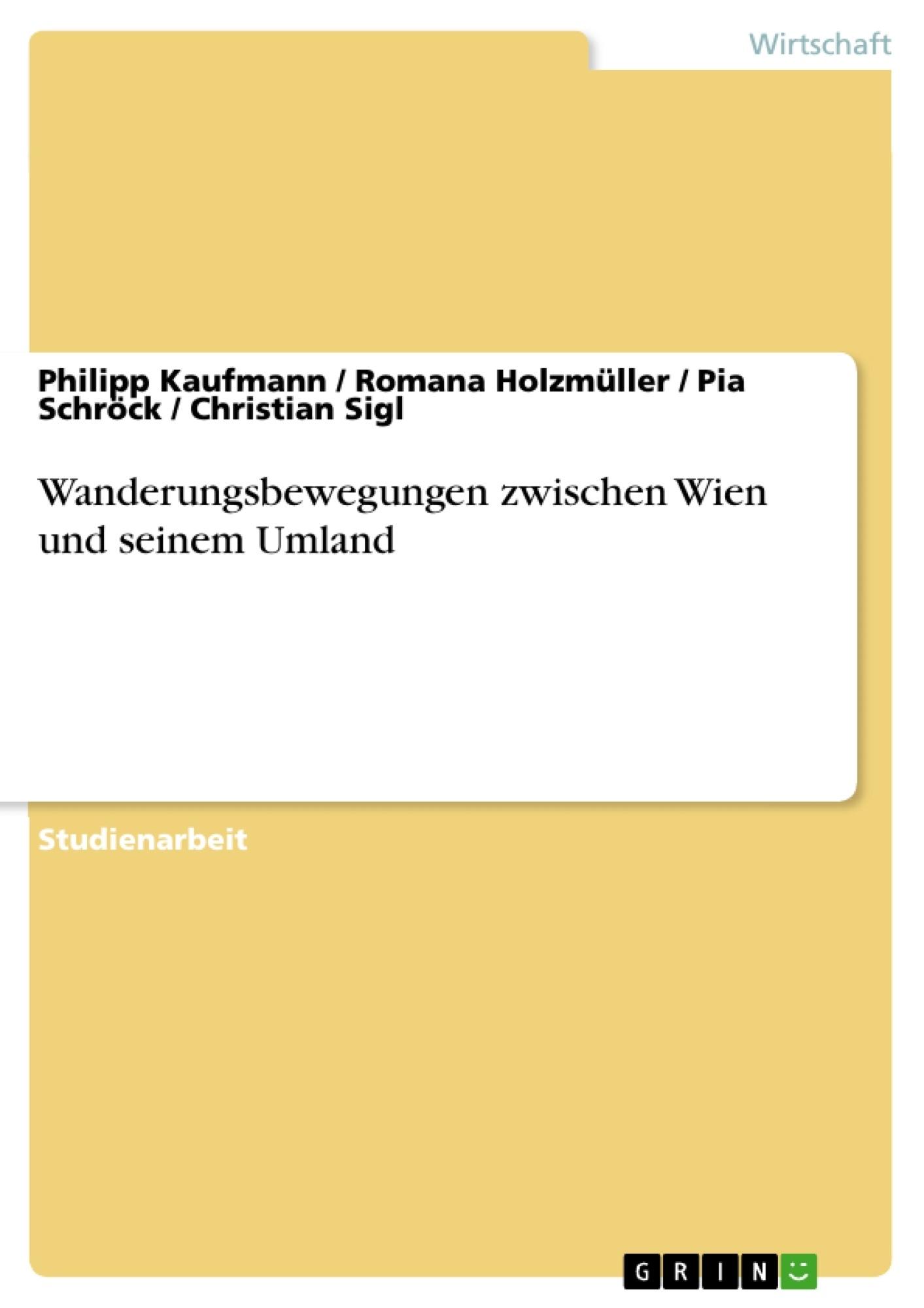 Titel: Wanderungsbewegungen zwischen Wien und seinem Umland