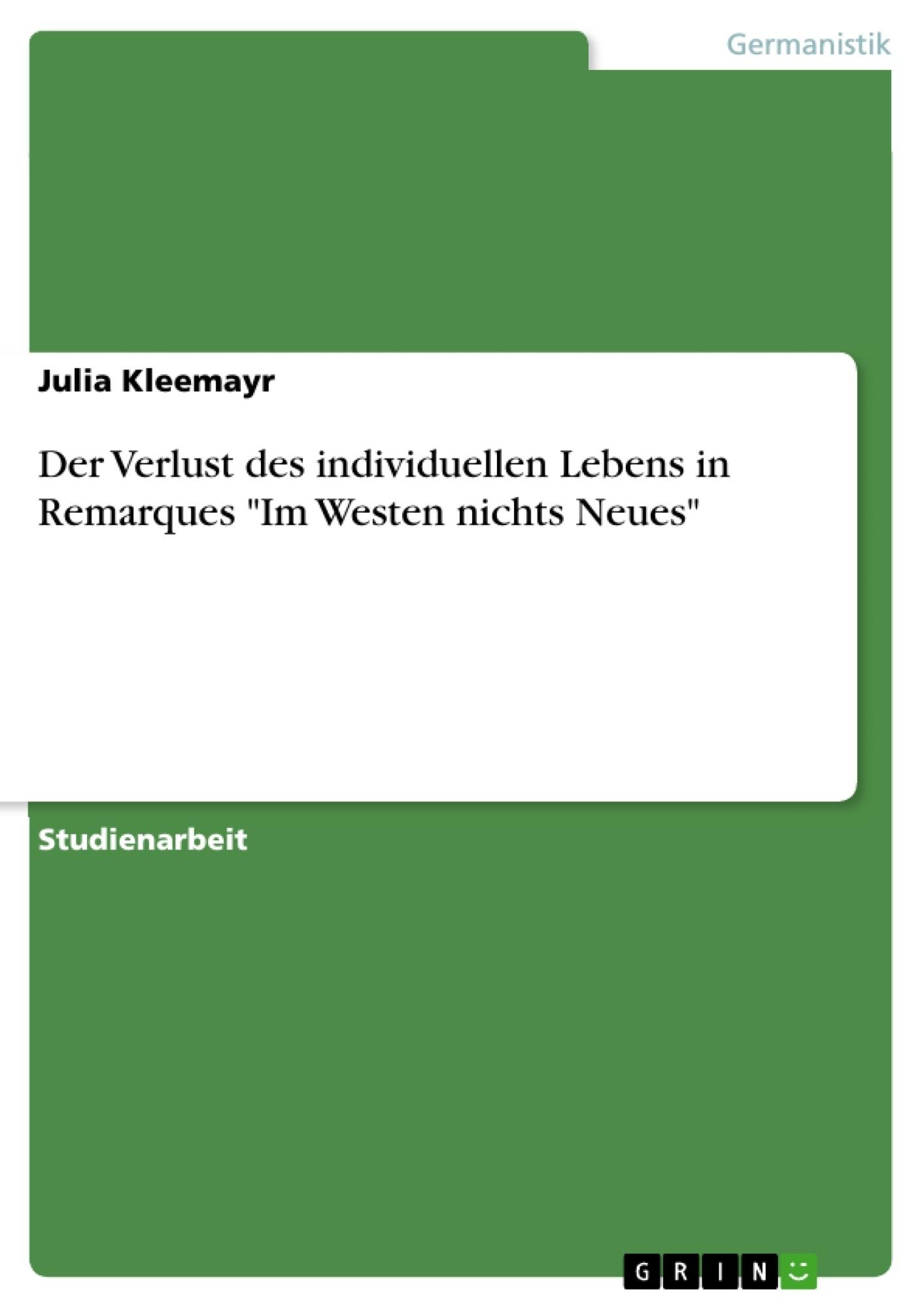 """Titel: Der Verlust des individuellen Lebens erläutert anhand des Soldaten Paul Bäumer in Remarques """"Im Westen nichts Neues"""""""