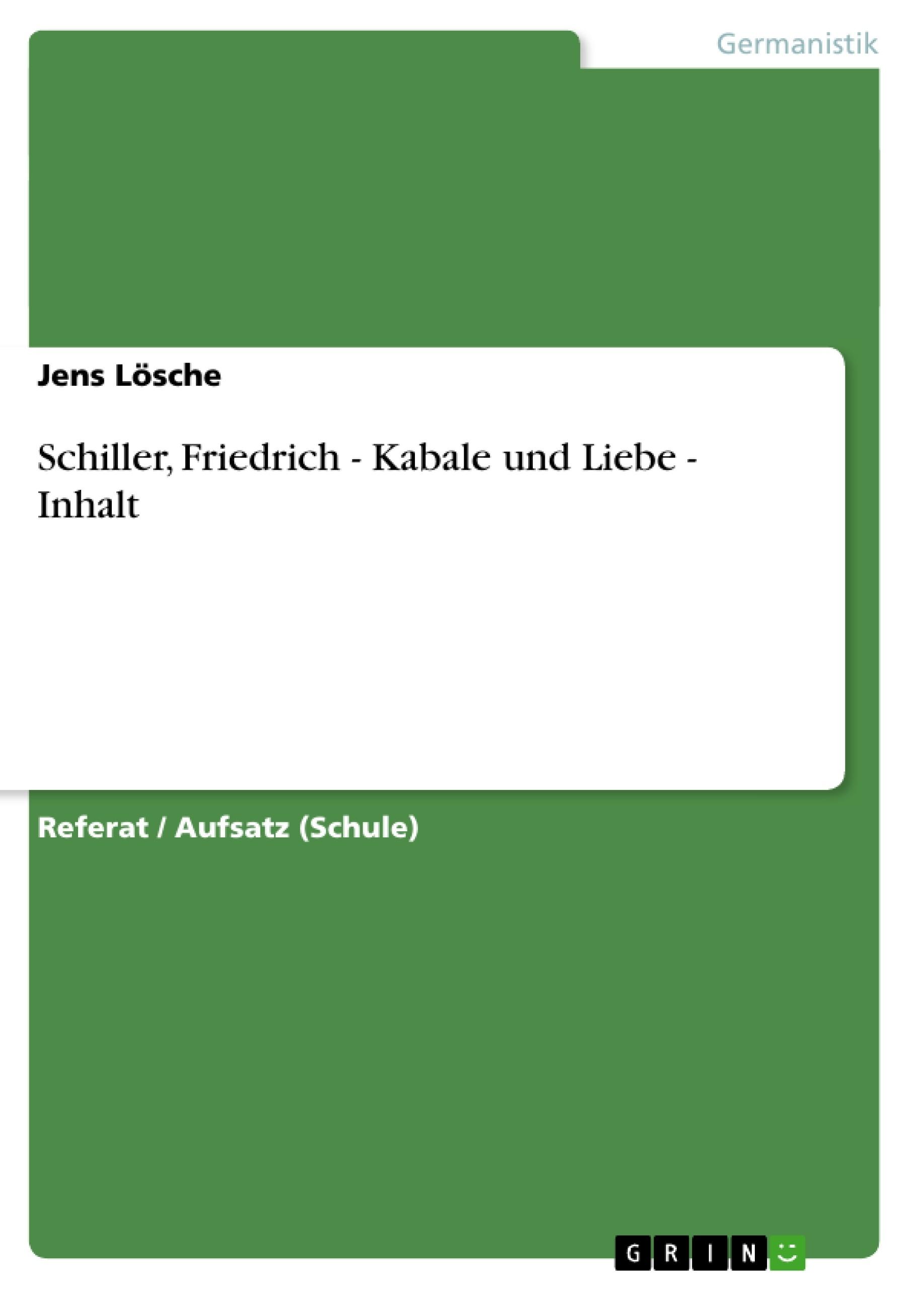 Titel: Schiller, Friedrich - Kabale und Liebe - Inhalt