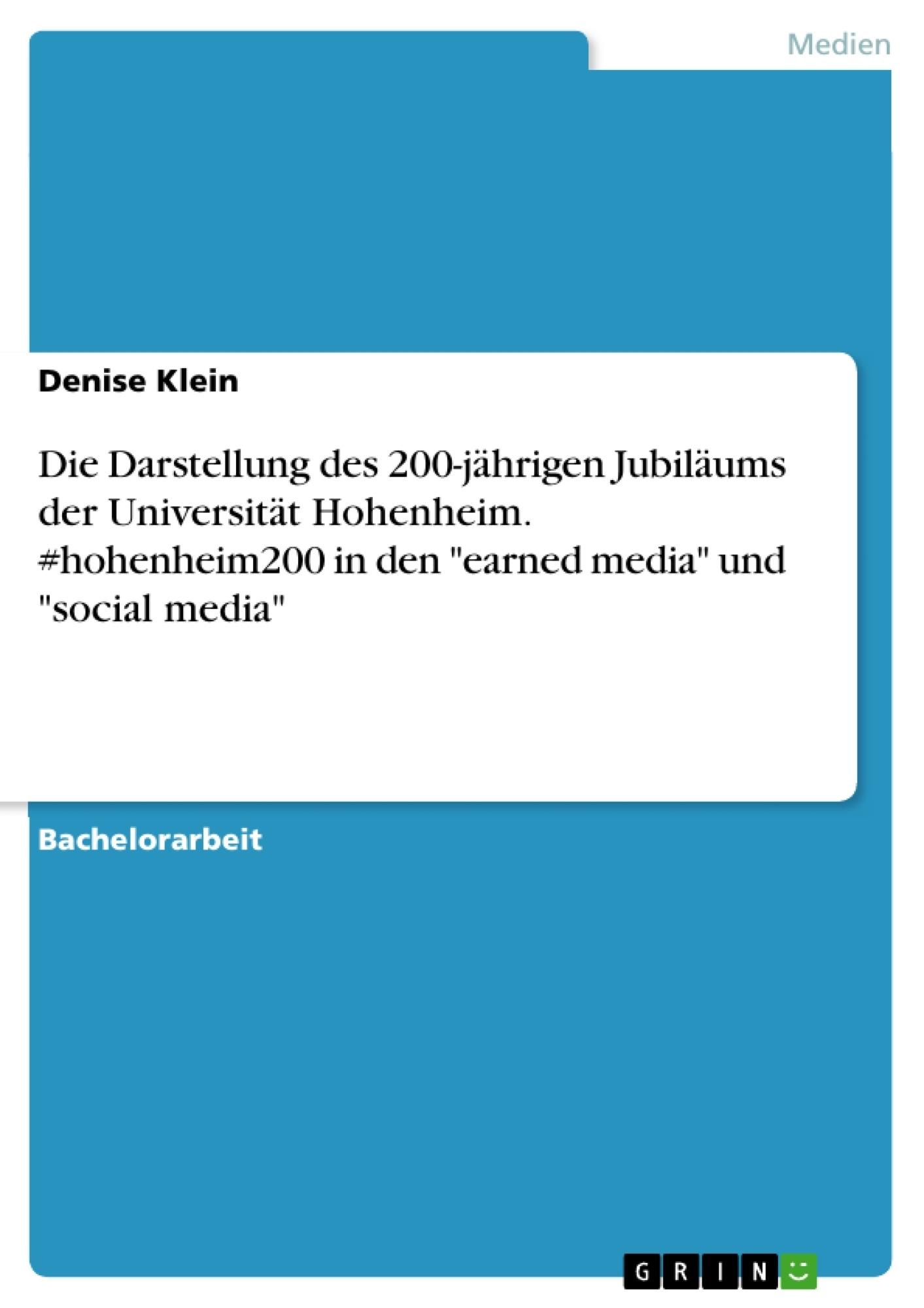 """Titel: Die Darstellung des 200-jährigen Jubiläums der Universität Hohenheim. #hohenheim200 in den """"earned media"""" und """"social media"""""""