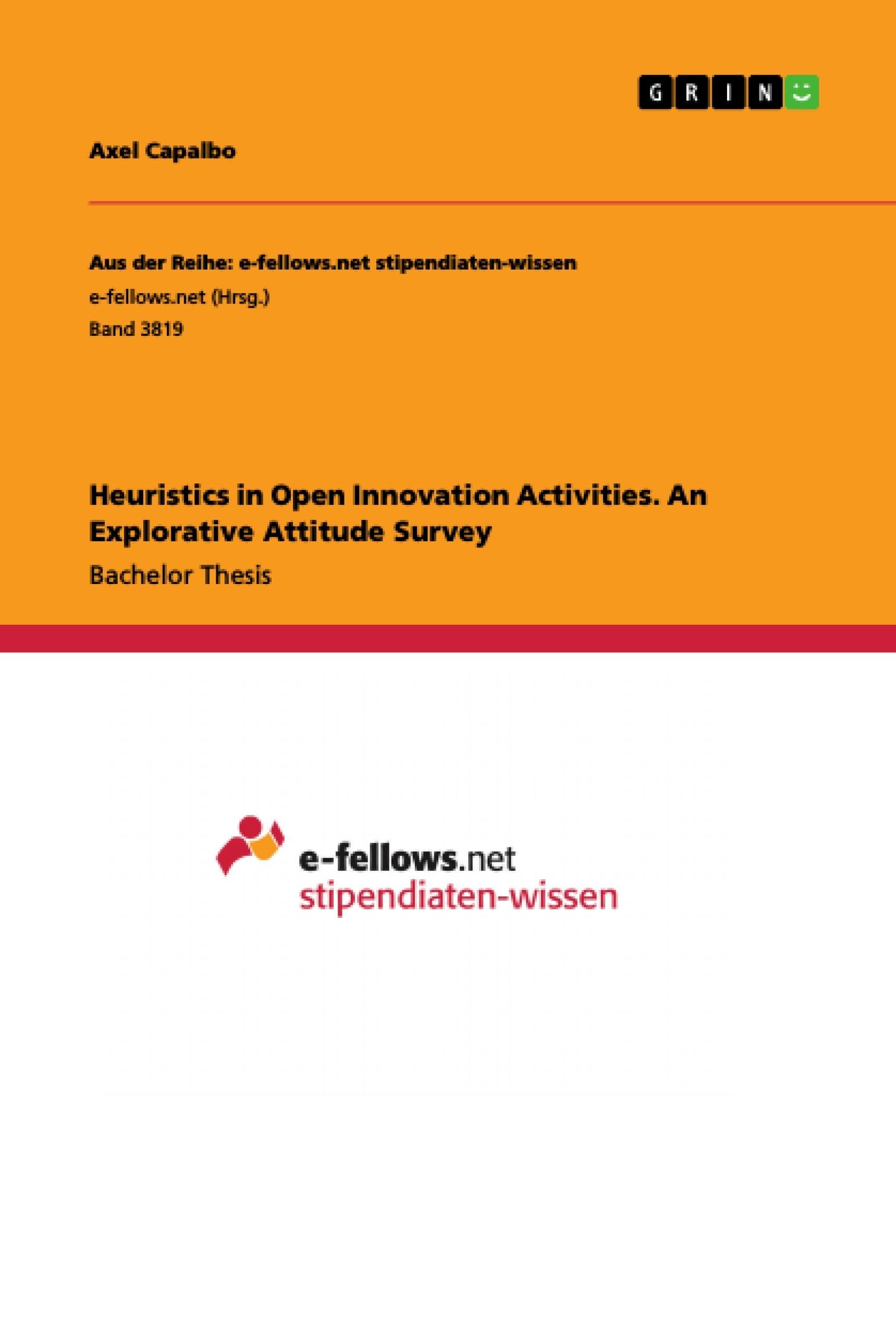 Title: Heuristics in Open Innovation Activities. An Explorative Attitude Survey