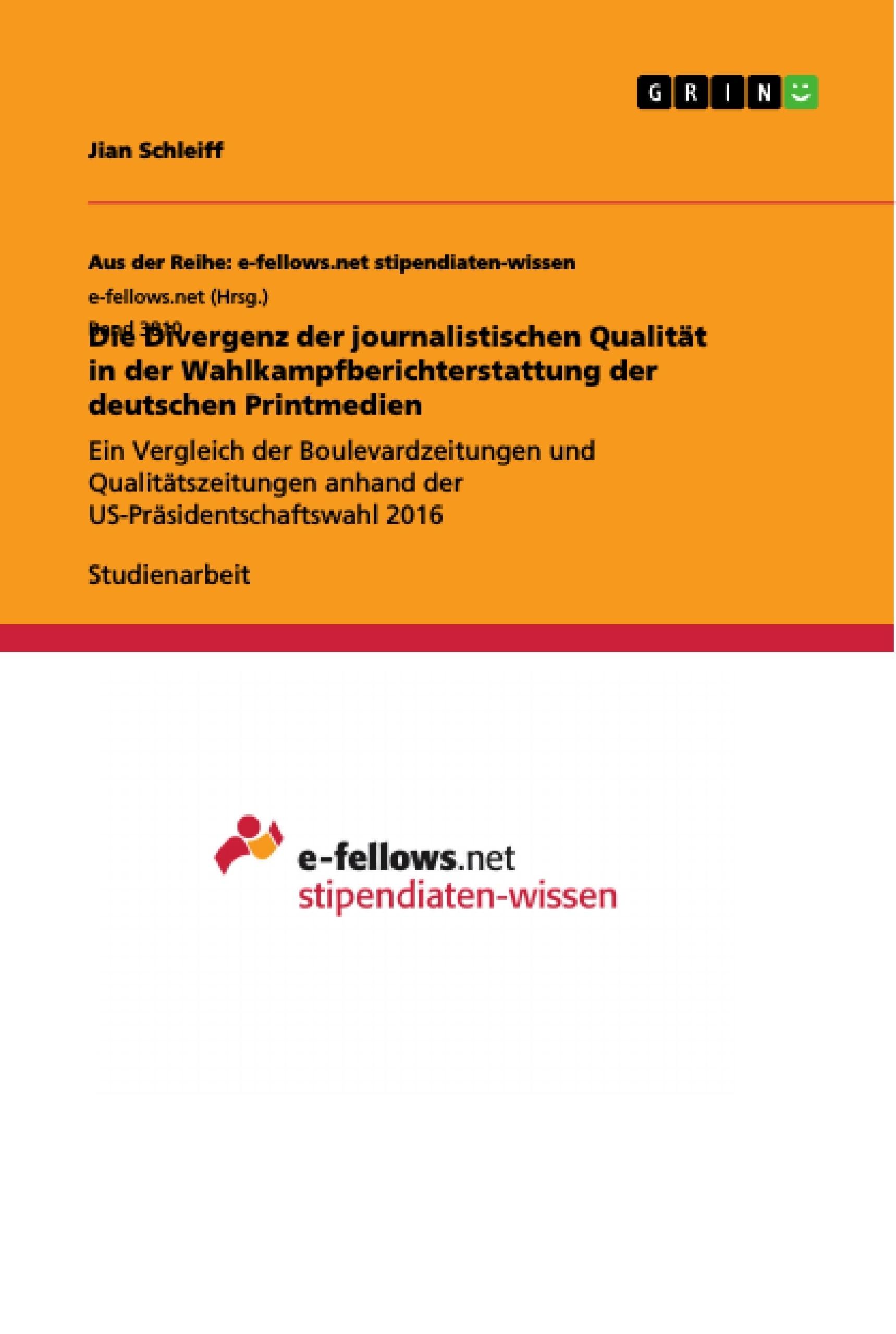 Titel: Die Divergenz der journalistischen Qualität in der Wahlkampfberichterstattung der deutschen Printmedien