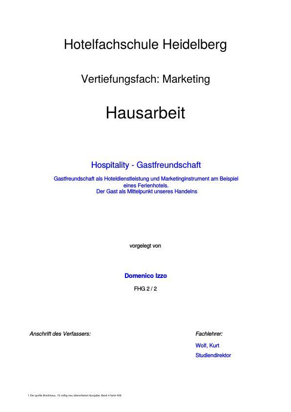 Titel: Hospitality - Gastfreundschaft - Gastfreundschaft als Hoteldienstleistung und Marketinginstrument am Beispiel eines Ferienhotels. Der Gast als Mittelpunkt unseres Handelns