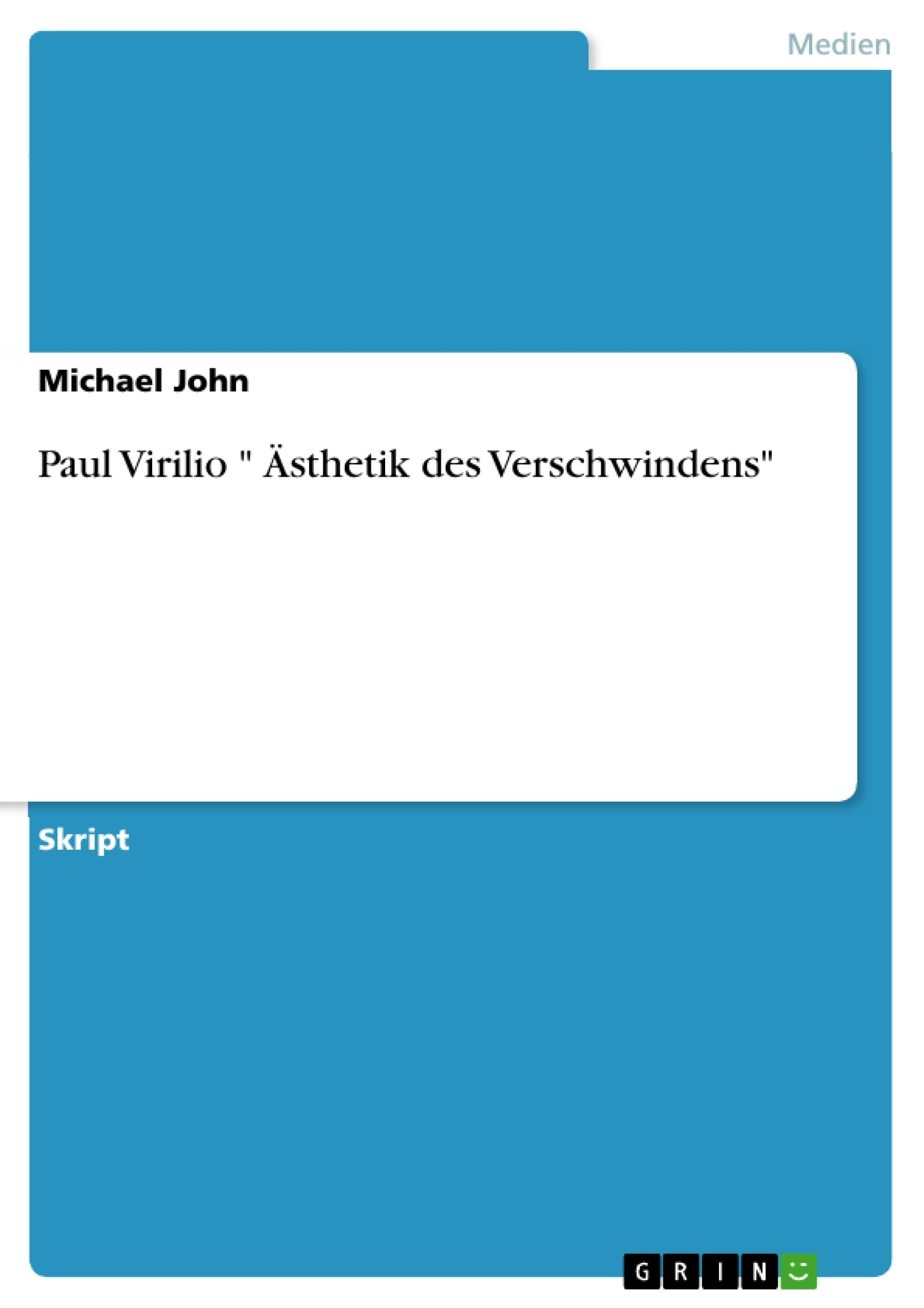 "Titel: Paul Virilio "" Ästhetik des Verschwindens"""