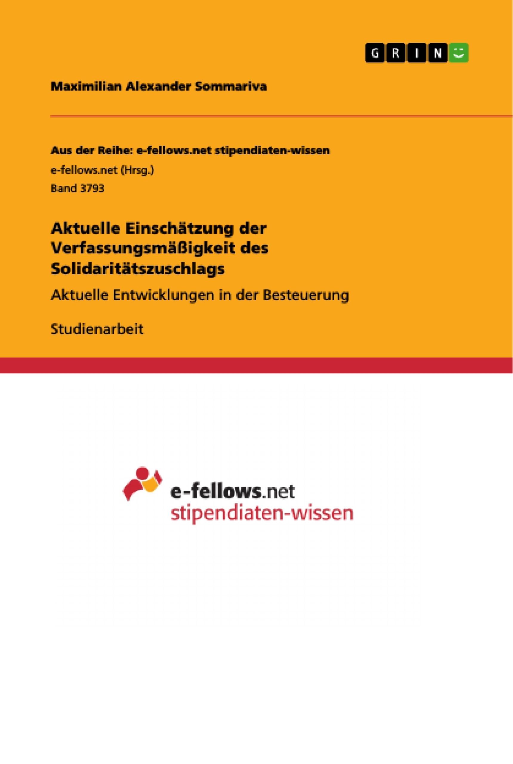 Titel: Aktuelle Einschätzung der Verfassungsmäßigkeit des Solidaritätszuschlags