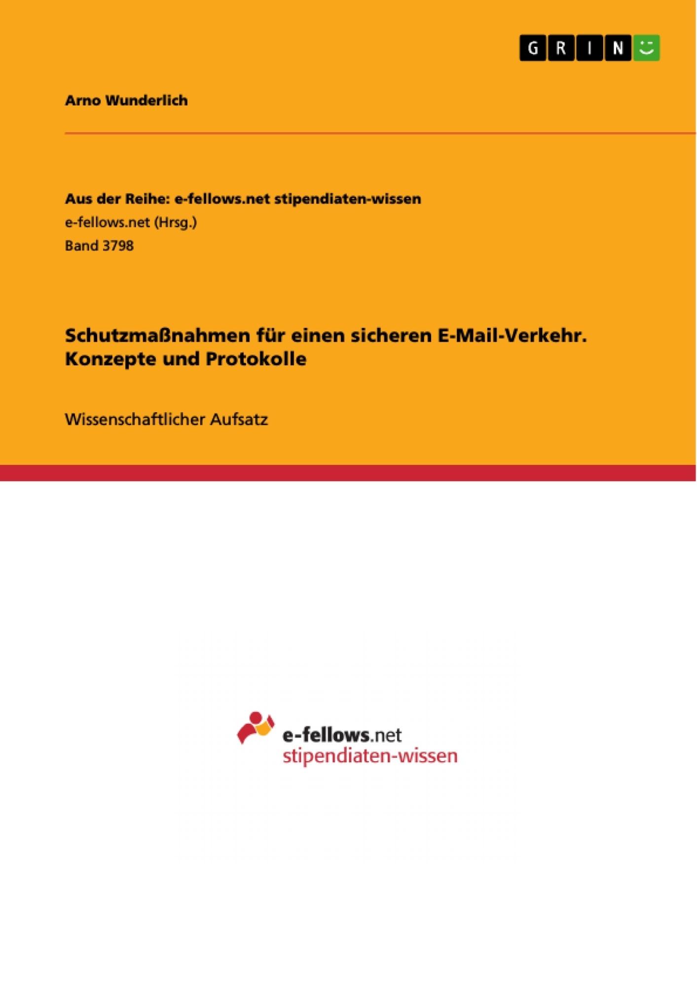 Titel: Schutzmaßnahmen für einen sicheren E-Mail-Verkehr. Konzepte und Protokolle