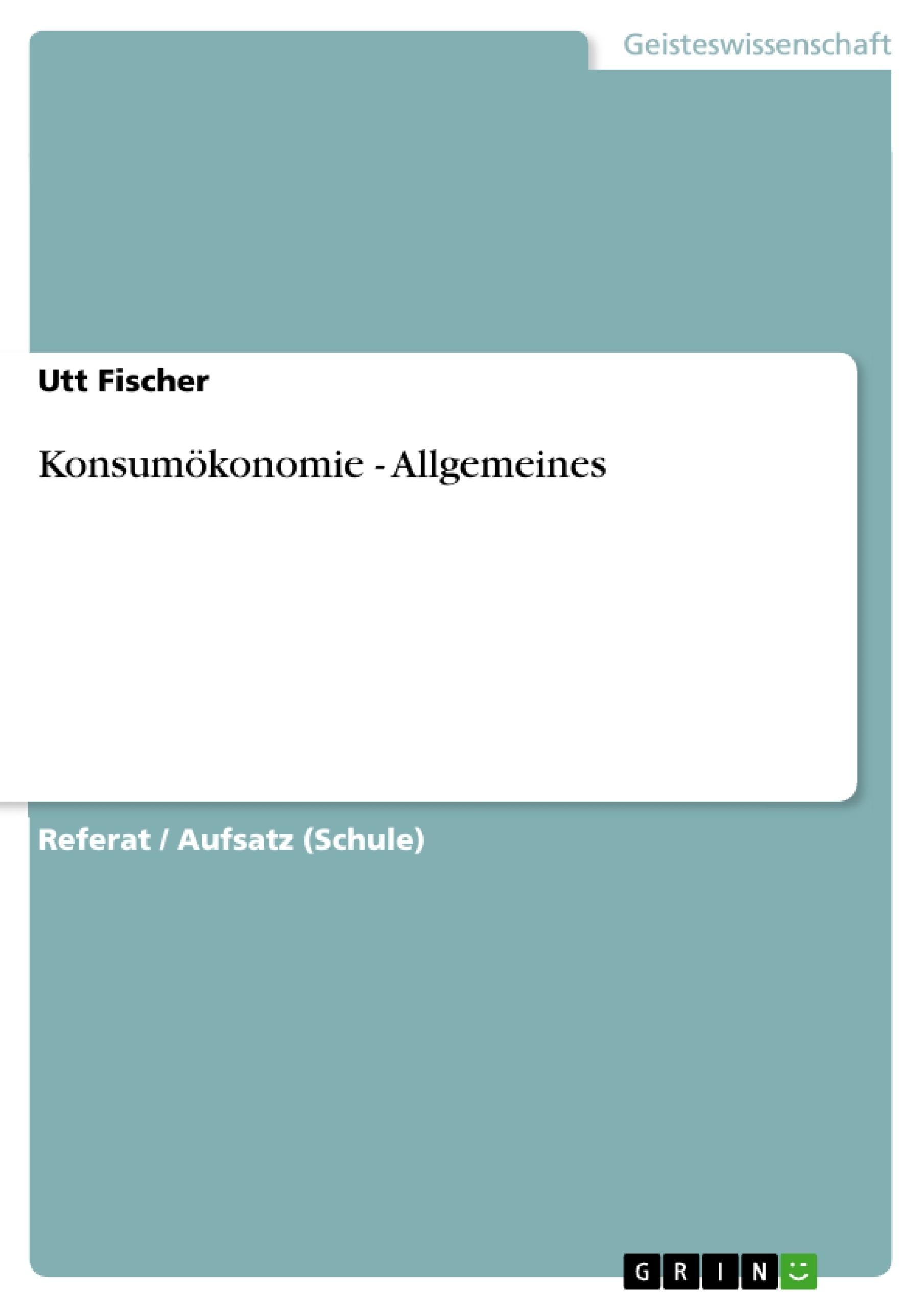 Titel: Konsumökonomie - Allgemeines