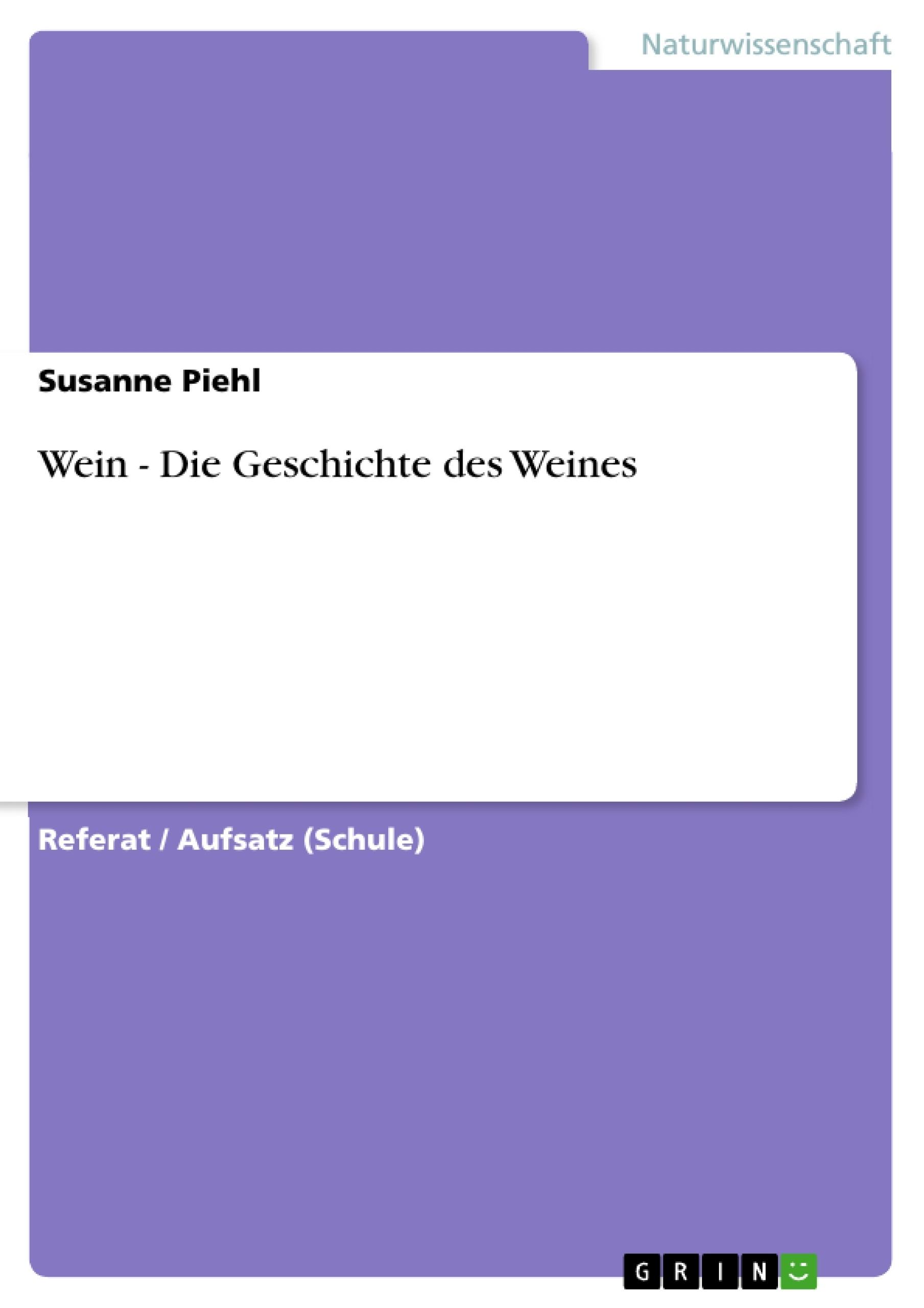 Titel: Wein - Die Geschichte des Weines