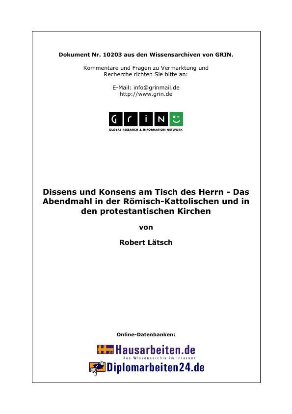 Titel: Dissens und Konsens am Tisch des Herrn. Das Abendmahl in der Römisch-Katholischen und in den protestantischen Kirchen