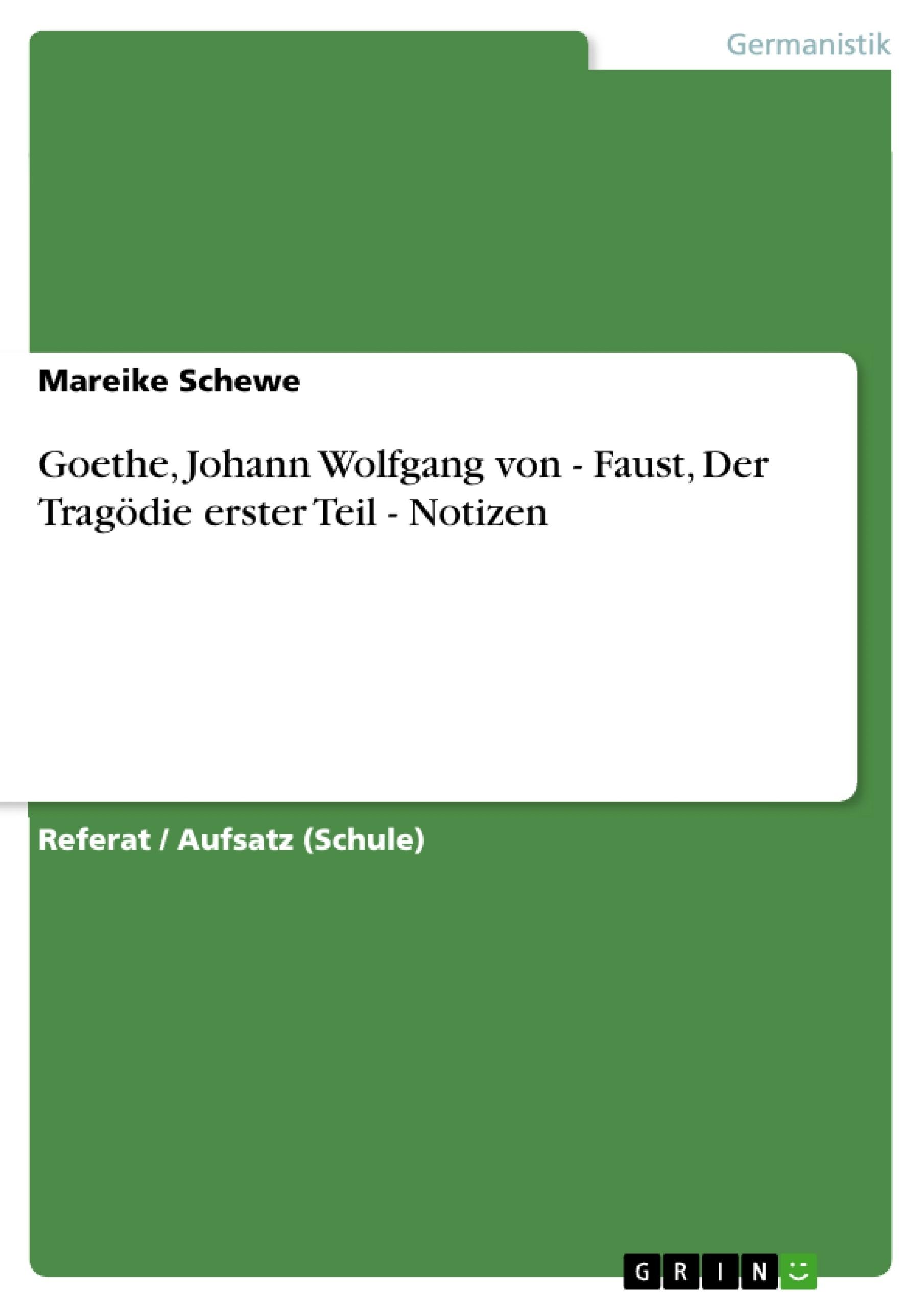 Titel: Goethe, Johann Wolfgang von - Faust, Der Tragödie erster Teil - Notizen