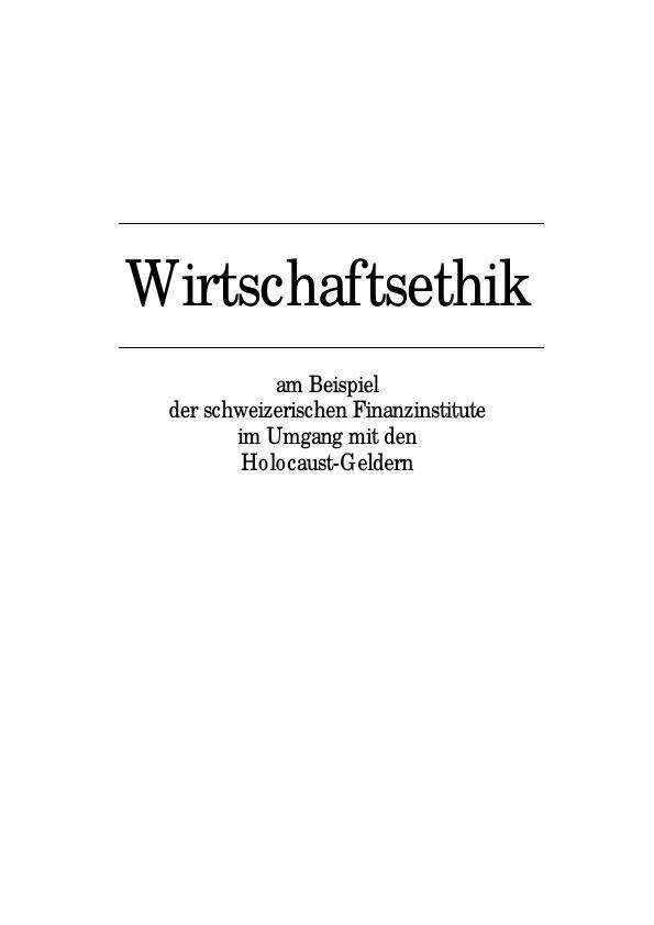 Titel: Wirtschaftsethik am Beispiel der schweizerischen Finanzinstitute im Umgang mit den Holocaust Geldern