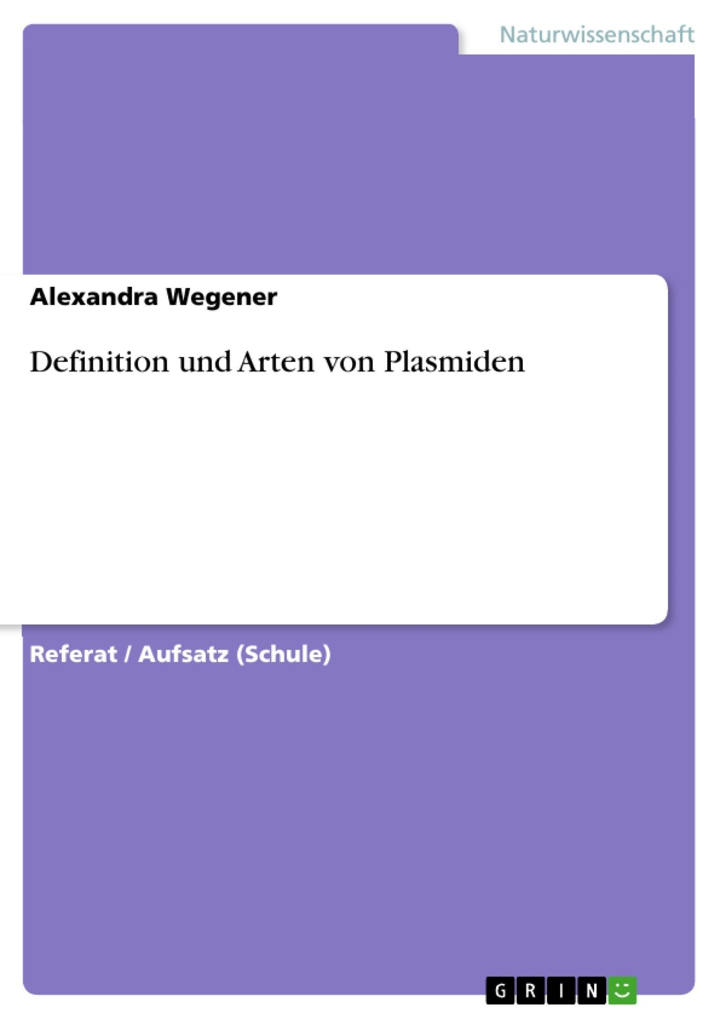 Titel: Definition und Arten von Plasmiden