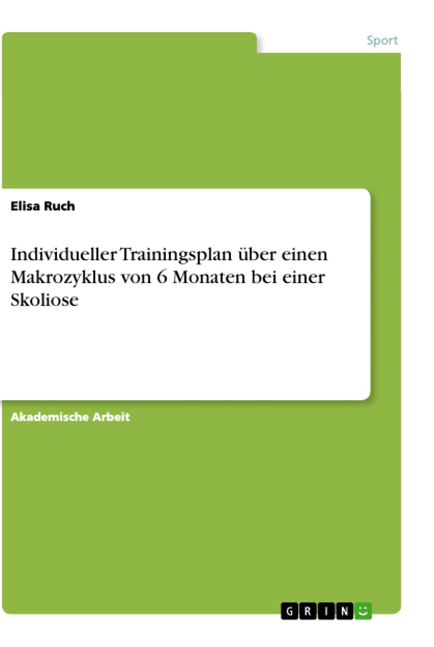 Titel: Individueller Trainingsplan über einen Makrozyklus von 6 Monaten bei einer Skoliose