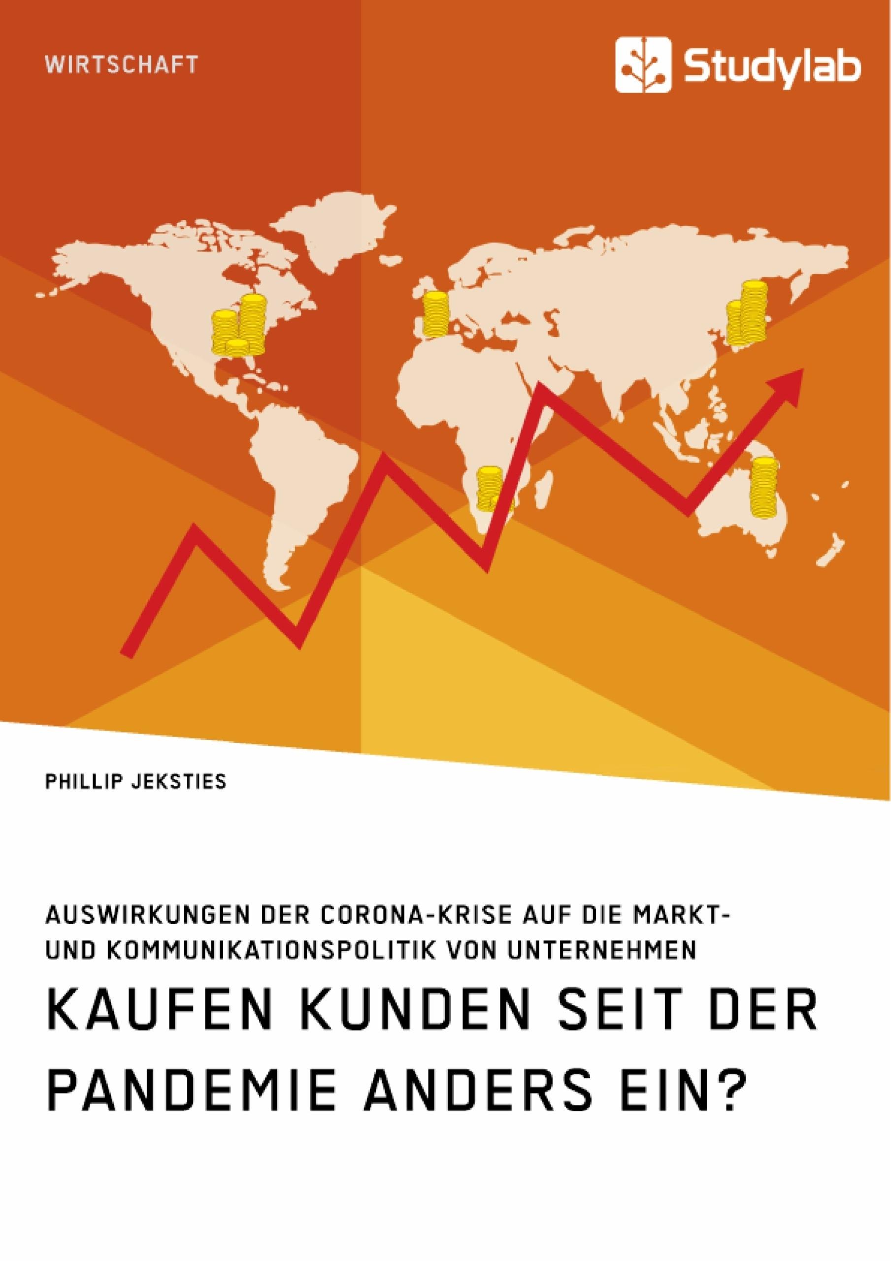 Titel: Kaufen Kunden seit der Pandemie anders ein? Auswirkungen der Corona-Krise auf die Markt- und Kommunikationspolitik von Unternehmen