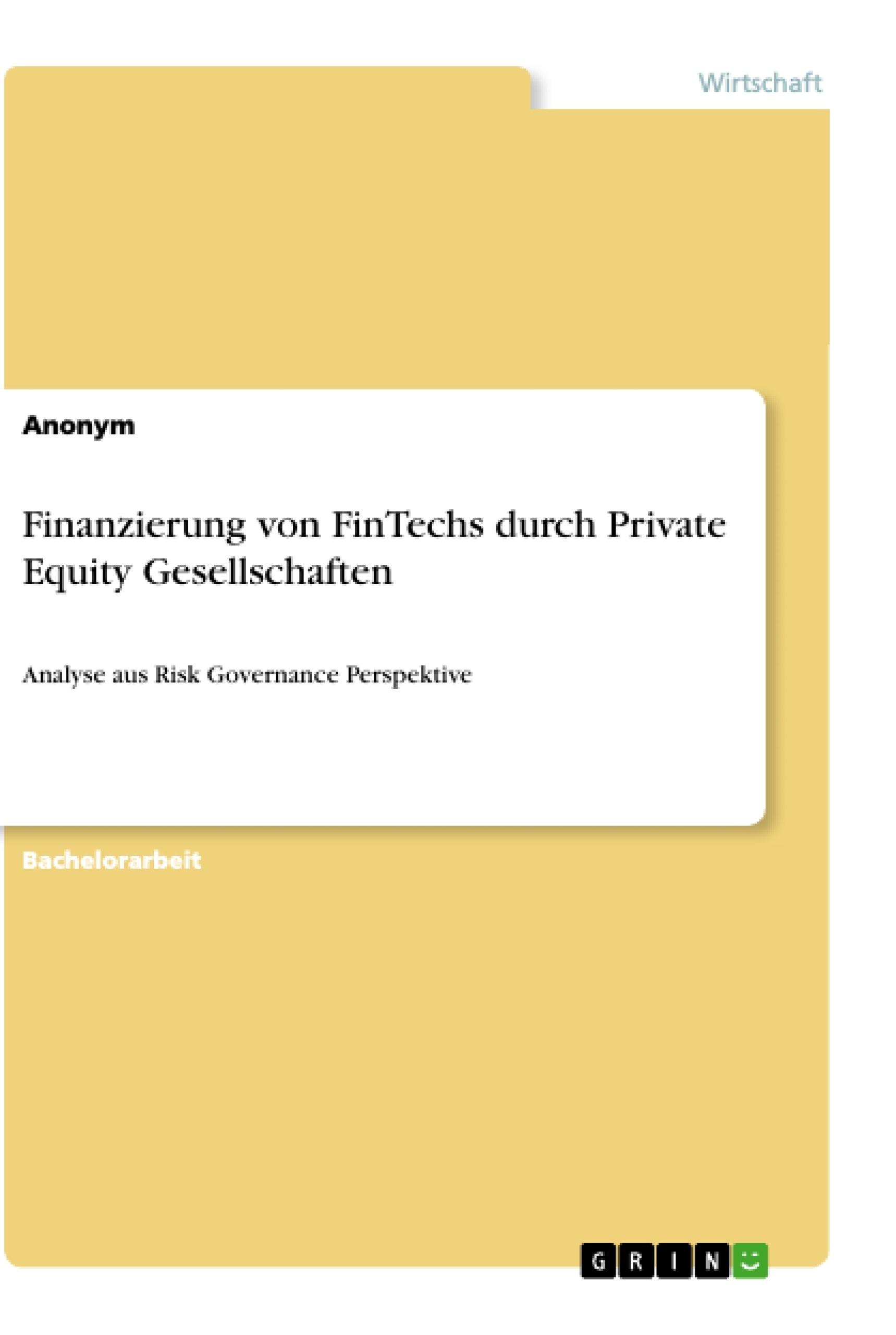 Titel: Finanzierung von FinTechs durch Private Equity Gesellschaften