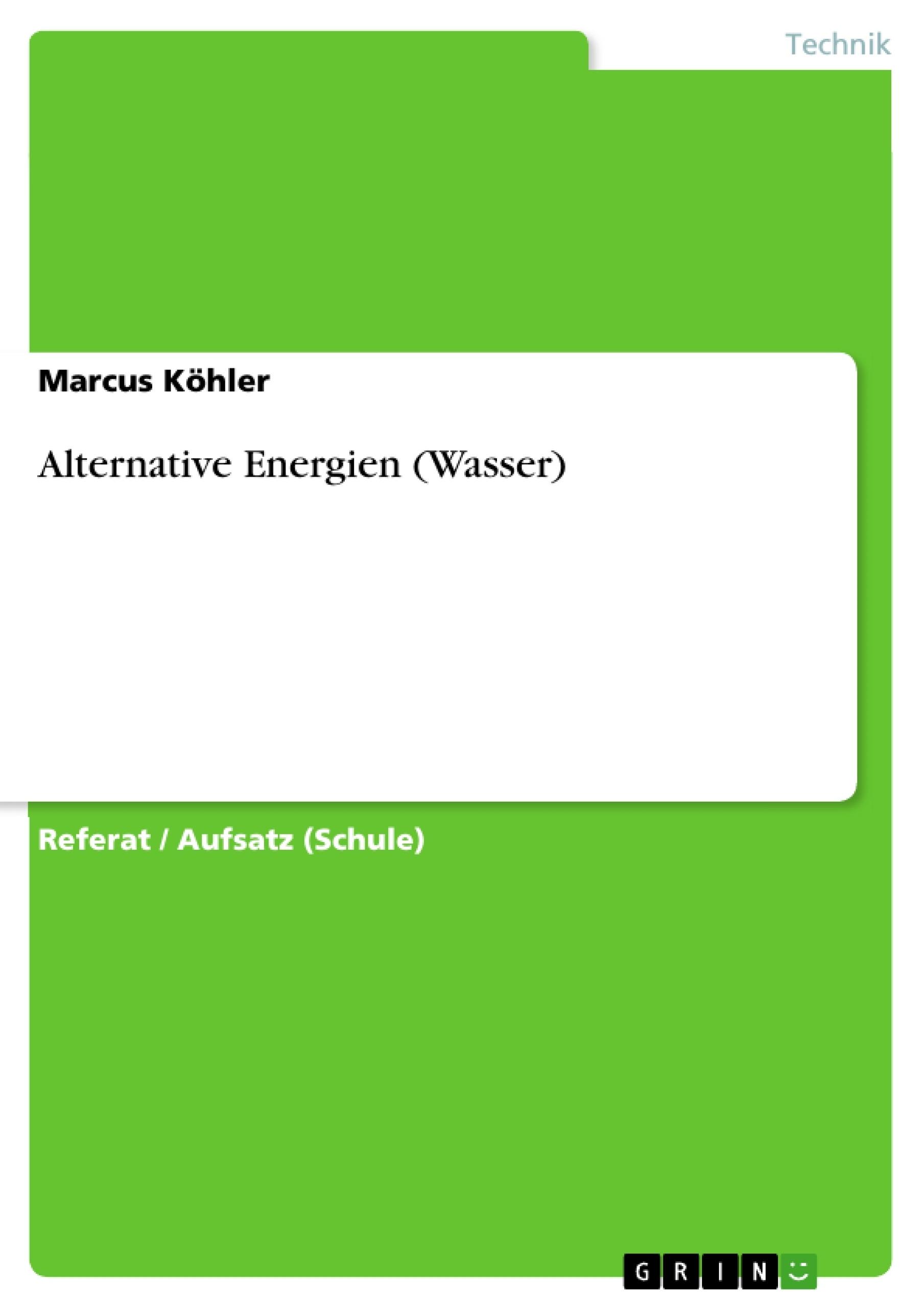 Titel: Alternative Energien (Wasser)