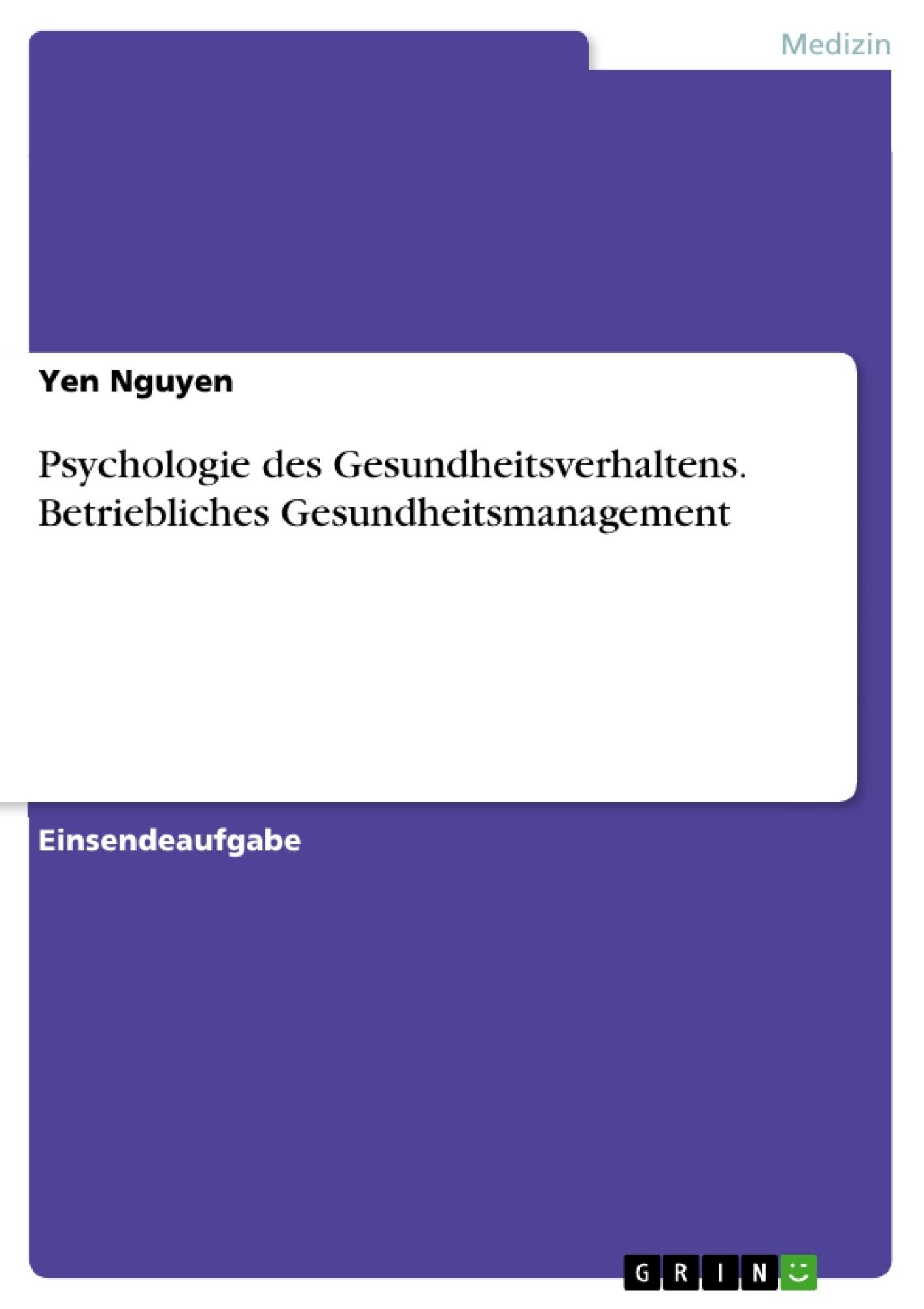 Titel: Psychologie des Gesundheitsverhaltens. Betriebliches Gesundheitsmanagement