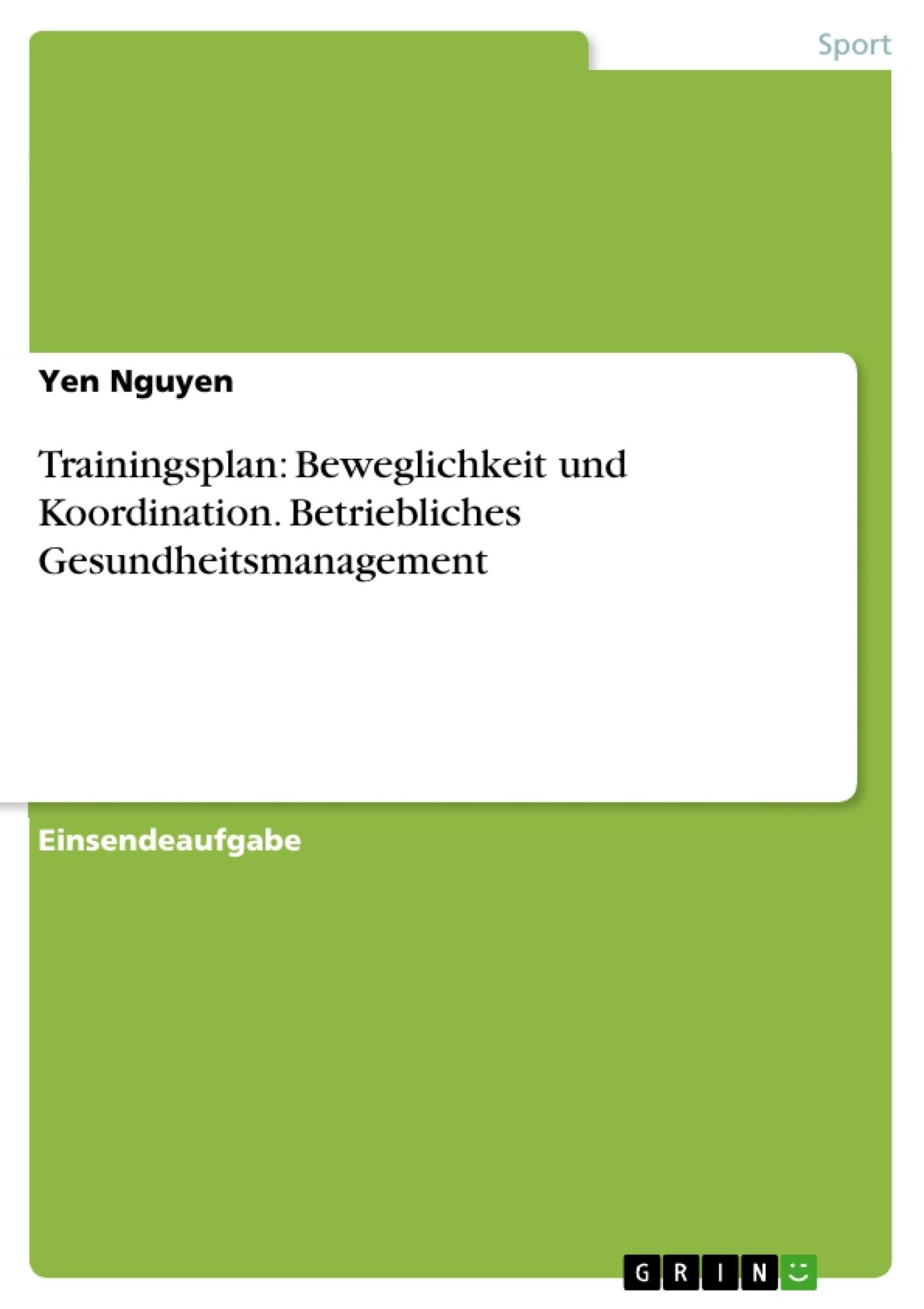Titel: Trainingsplan: Beweglichkeit und Koordination. Betriebliches Gesundheitsmanagement