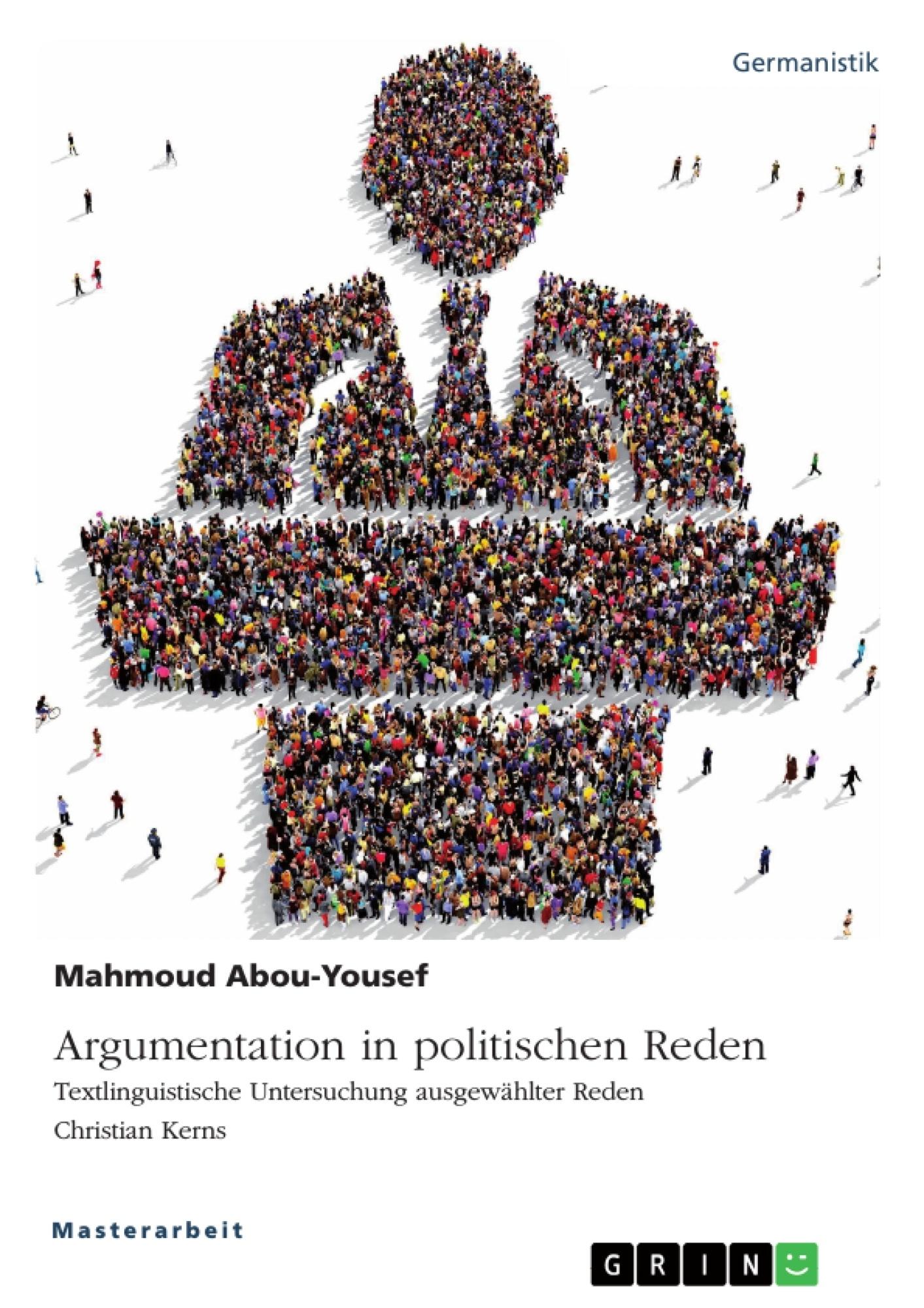 Titel: Argumentation in politischen Reden. Textlinguistische Untersuchung ausgewählter Reden Christian Kerns