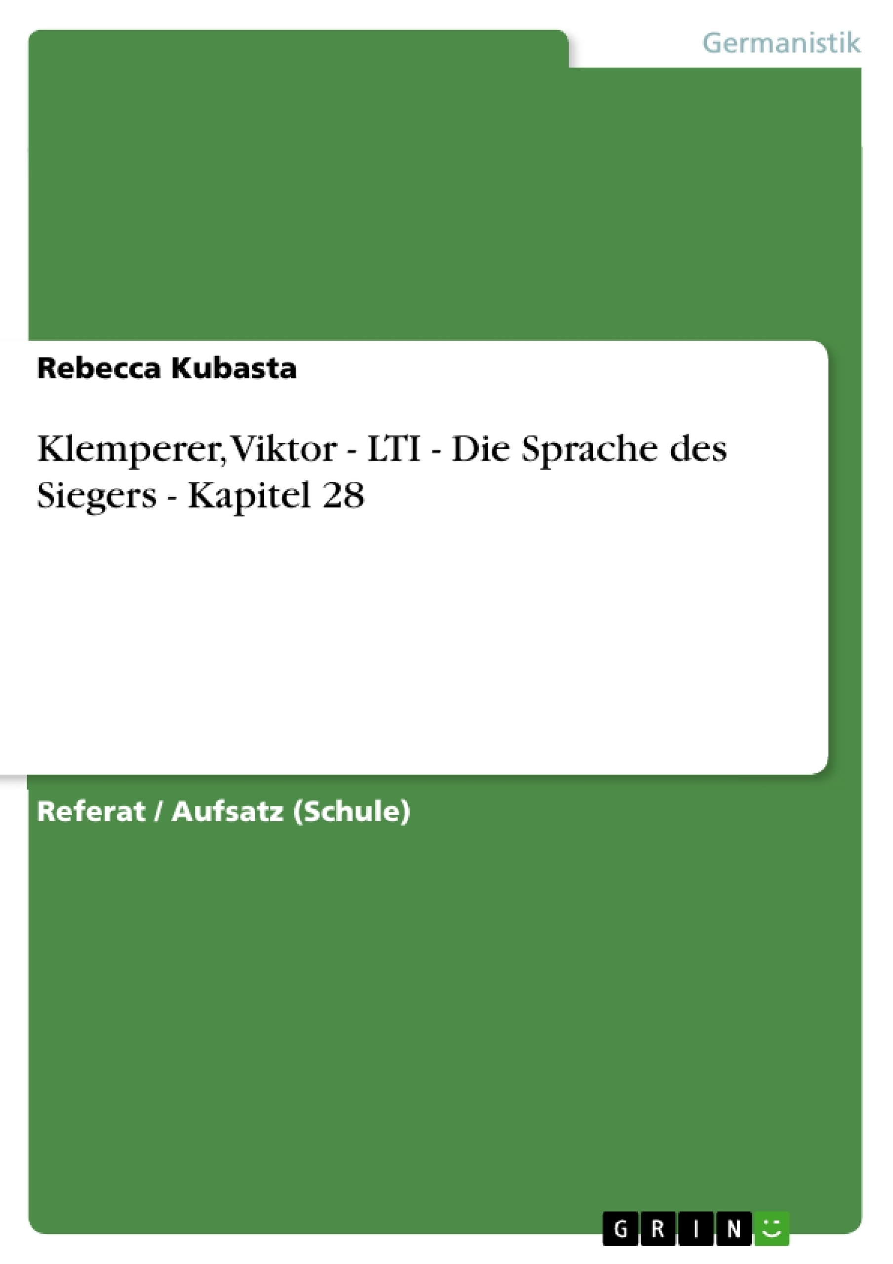 Titel: Klemperer, Viktor - LTI -  Die Sprache des Siegers - Kapitel 28