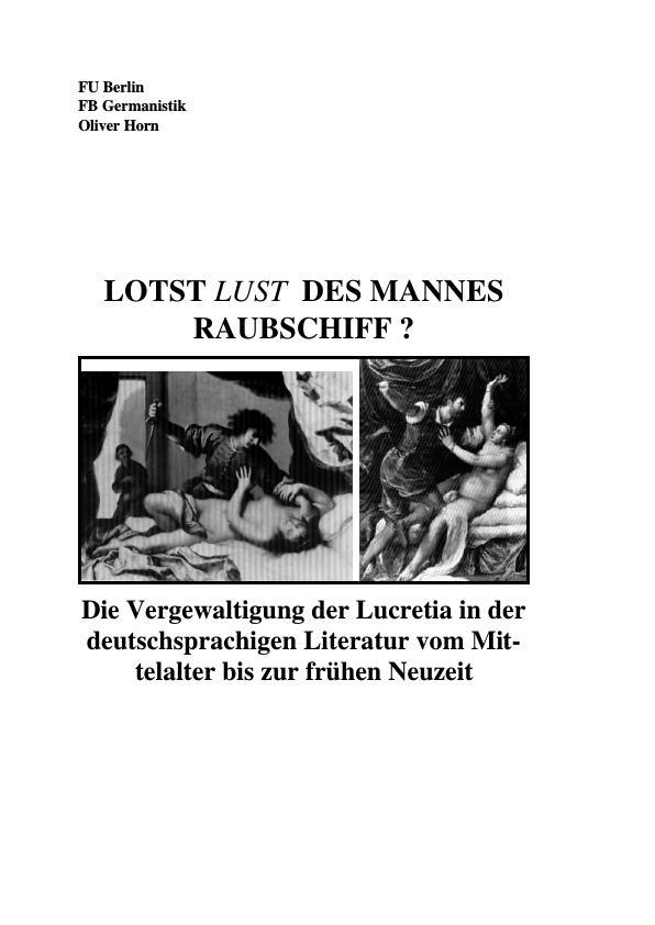 Titel: Lotst Lust des Mannes Raubschiff? - Die Vergewaltigung der Lucretia in der Literatur vom Mittelalter bis zur frühen Neuzeit.