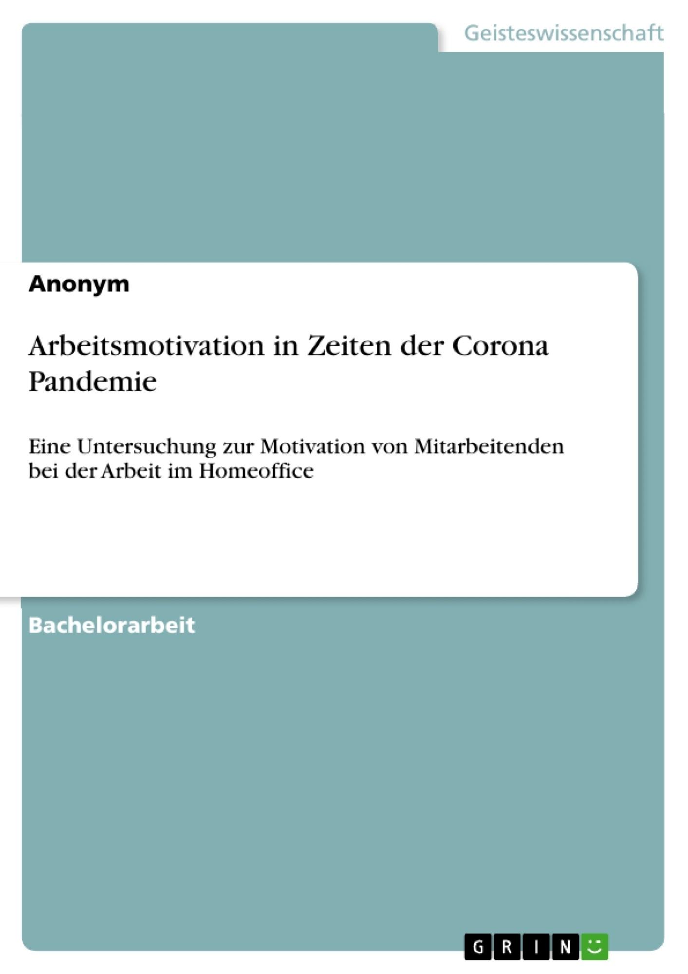 Titel: Arbeitsmotivation in Zeiten der Corona Pandemie