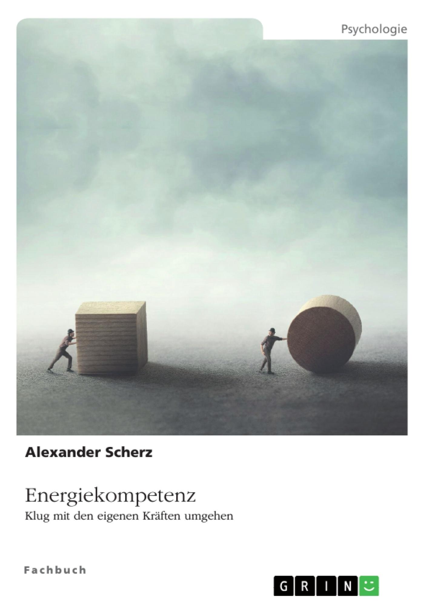 Titel: Energiekompetenz. Klug mit den eigenen Kräften umgehen