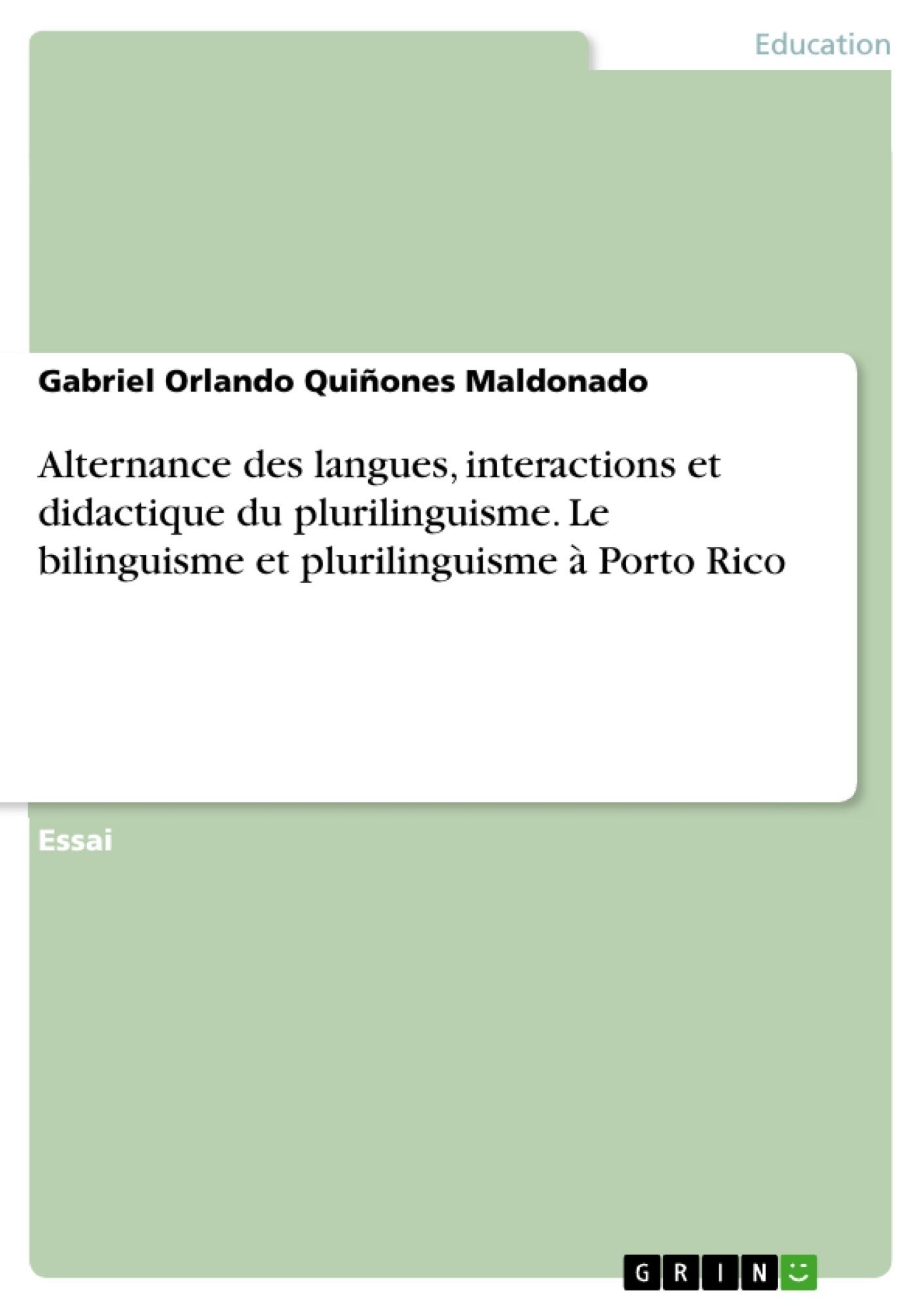 Titre: Alternance des langues, interactions et didactique du plurilinguisme. Le bilinguisme et plurilinguisme à Porto Rico
