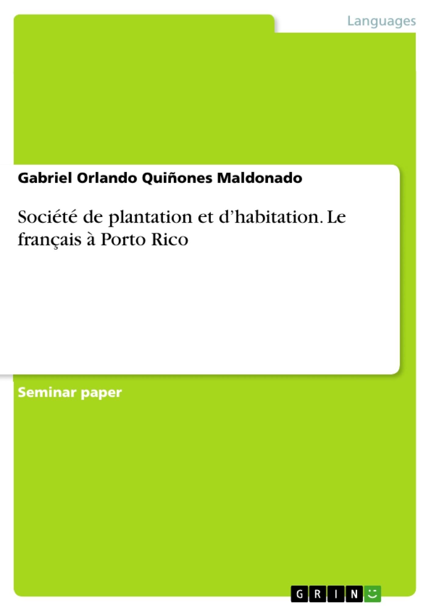 Titre: Société de plantation et d'habitation. Le français à Porto Rico