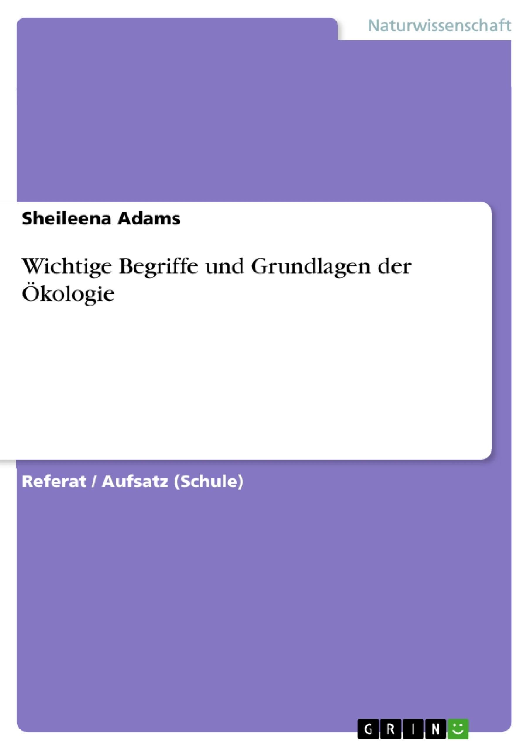 Titel: Wichtige Begriffe und Grundlagen der Ökologie