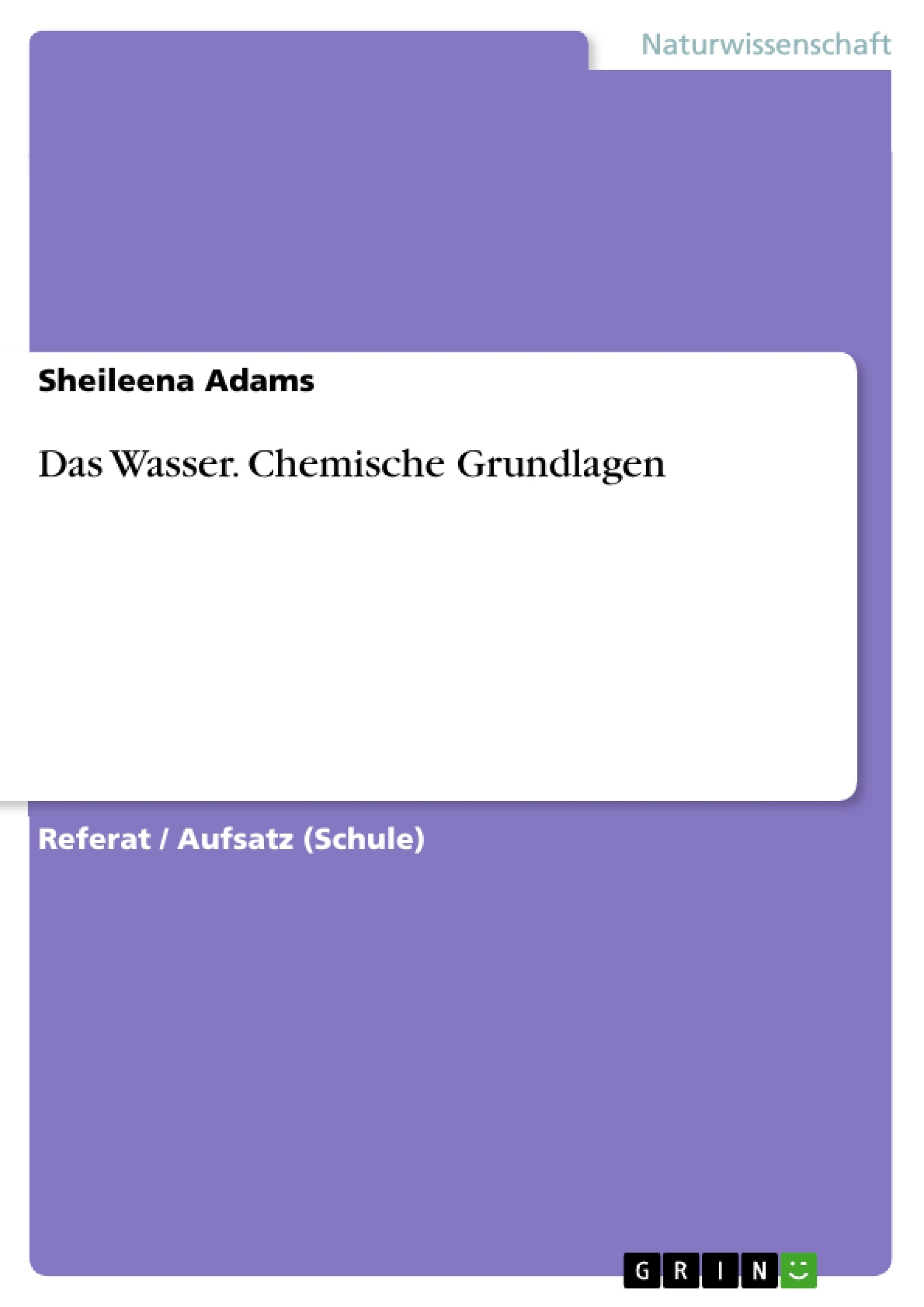 Titel: Das Wasser. Chemische Grundlagen