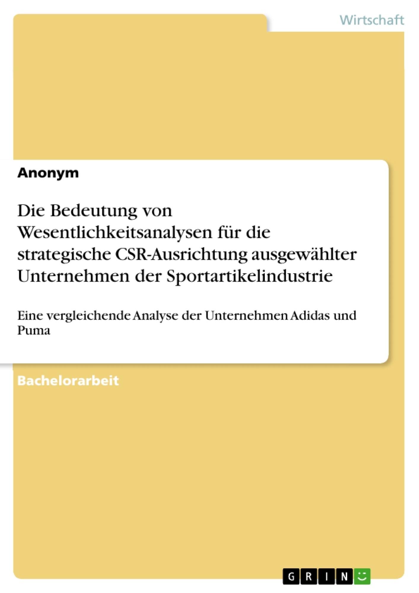 Titel: Die Bedeutung von Wesentlichkeitsanalysen für die strategische CSR-Ausrichtung ausgewählter Unternehmen der Sportartikelindustrie