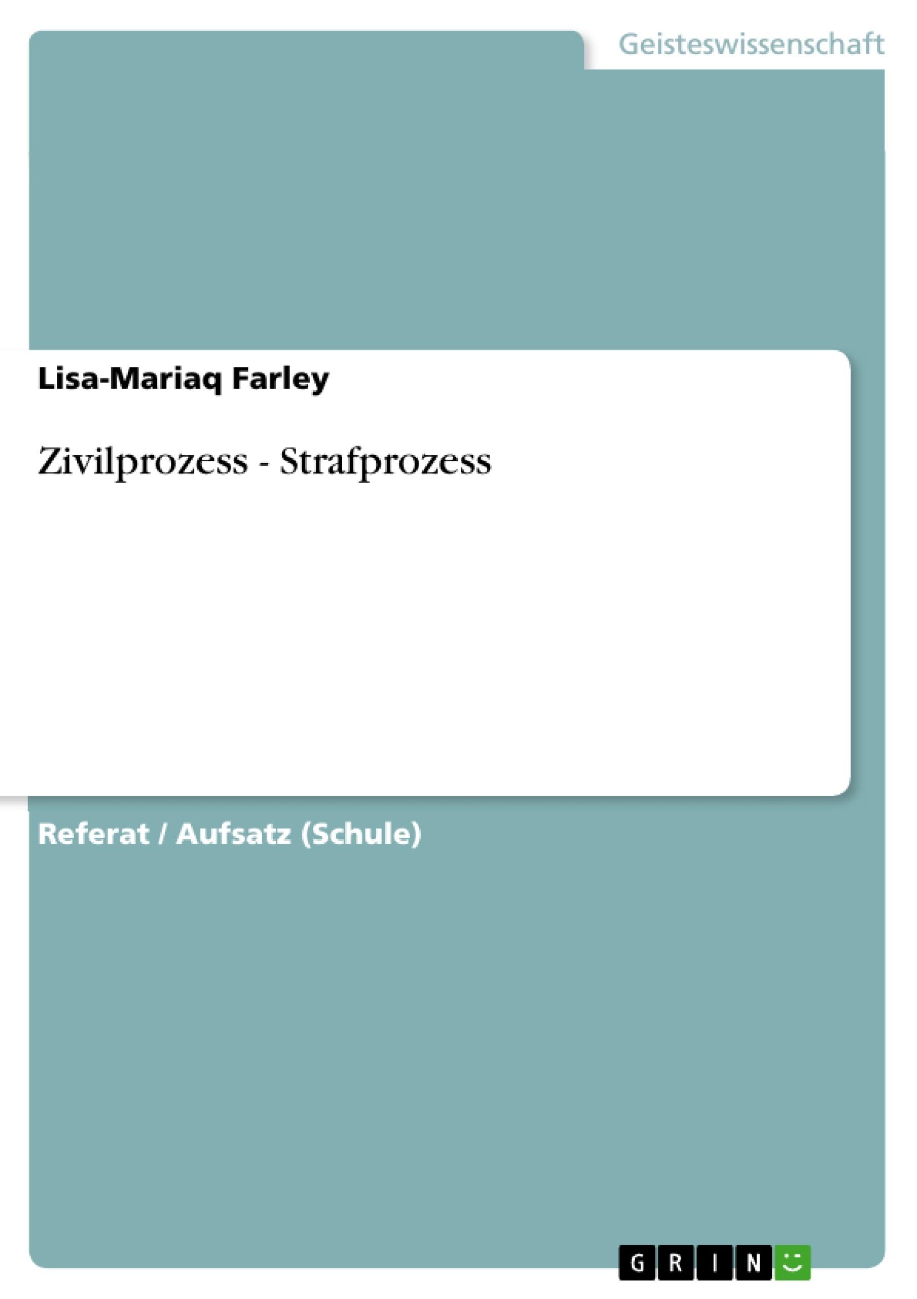 Titel: Zivilprozess - Strafprozess