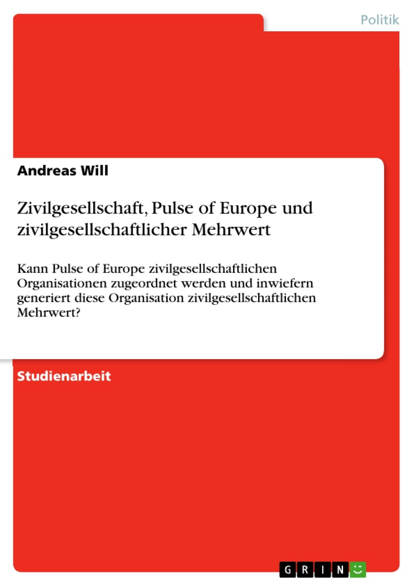 Titel: Zivilgesellschaft, Pulse of Europe und zivilgesellschaftlicher Mehrwert