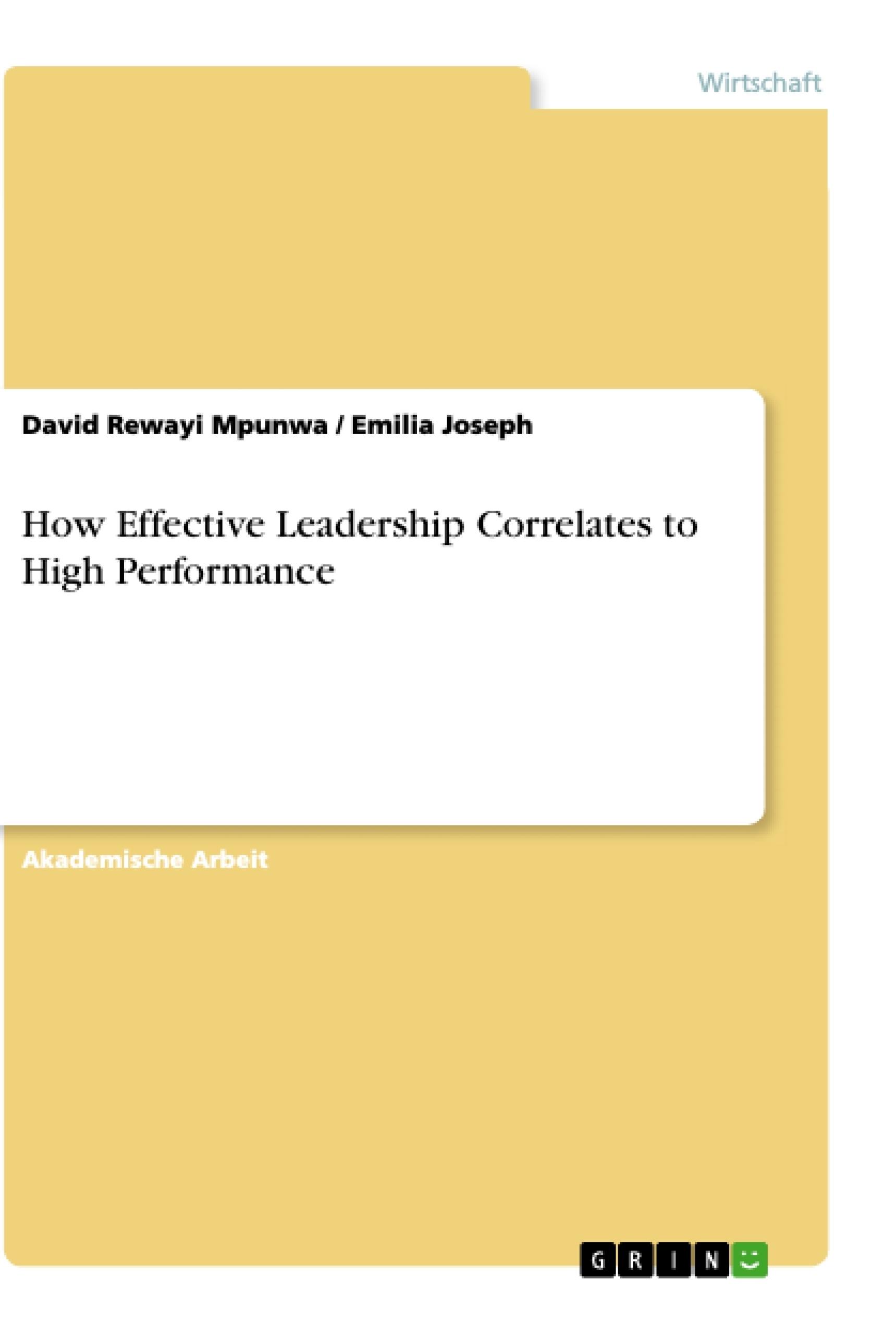 Titel: How Effective Leadership Correlates to High Performance