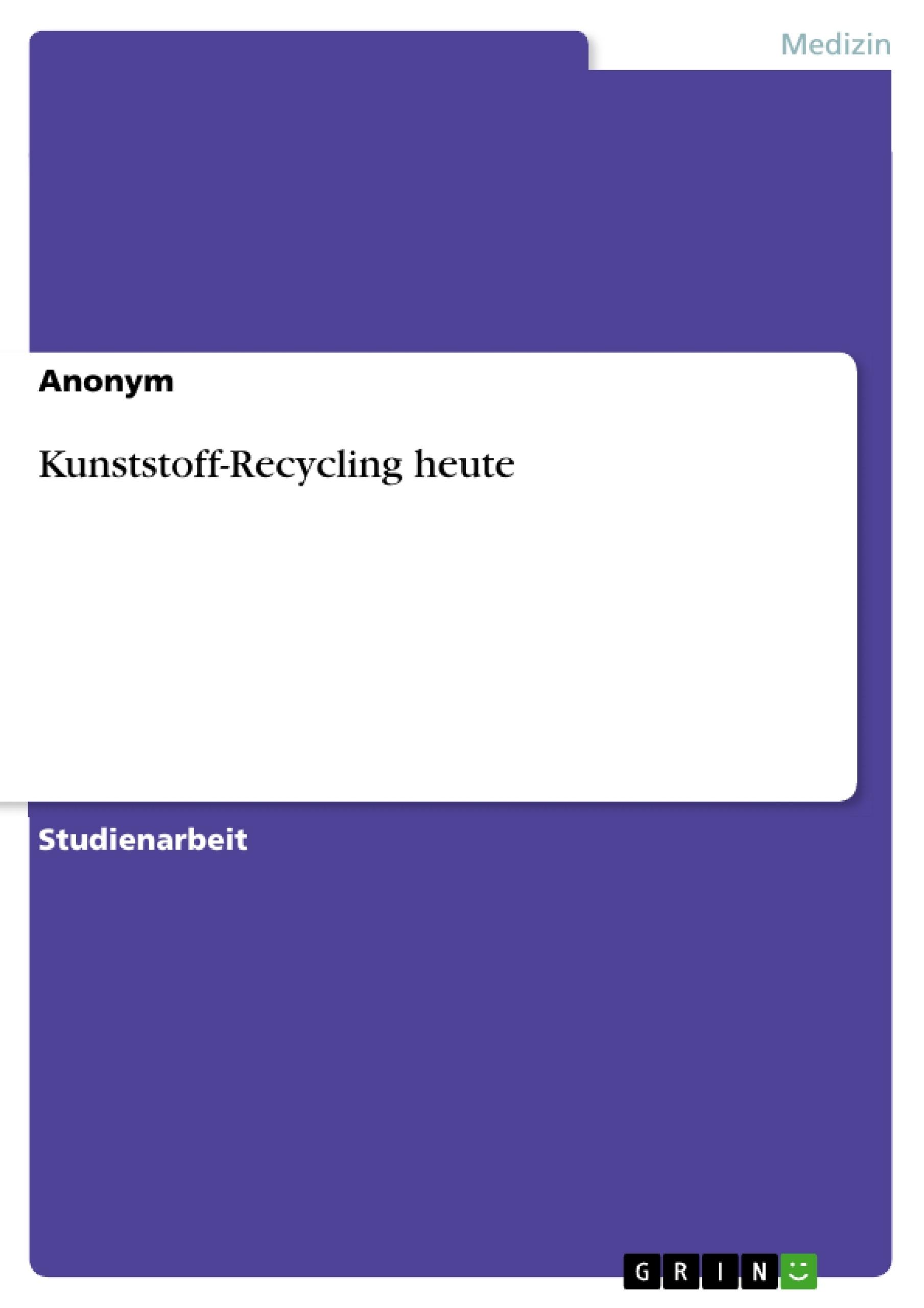 Titel: Kunststoff-Recycling heute