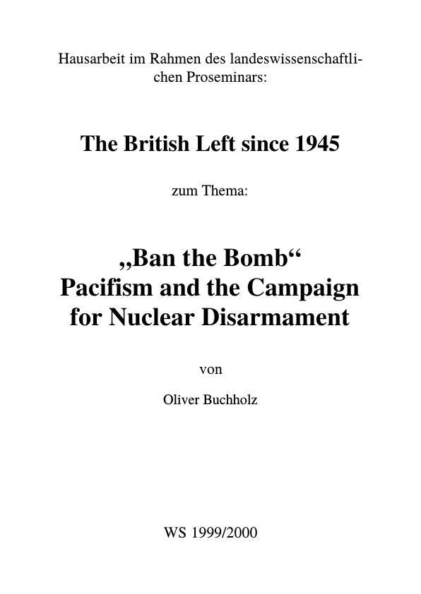 """Titel: """"Ban the Bomb"""" - Pacifism and the Campaign for Nuclear Disarmament"""