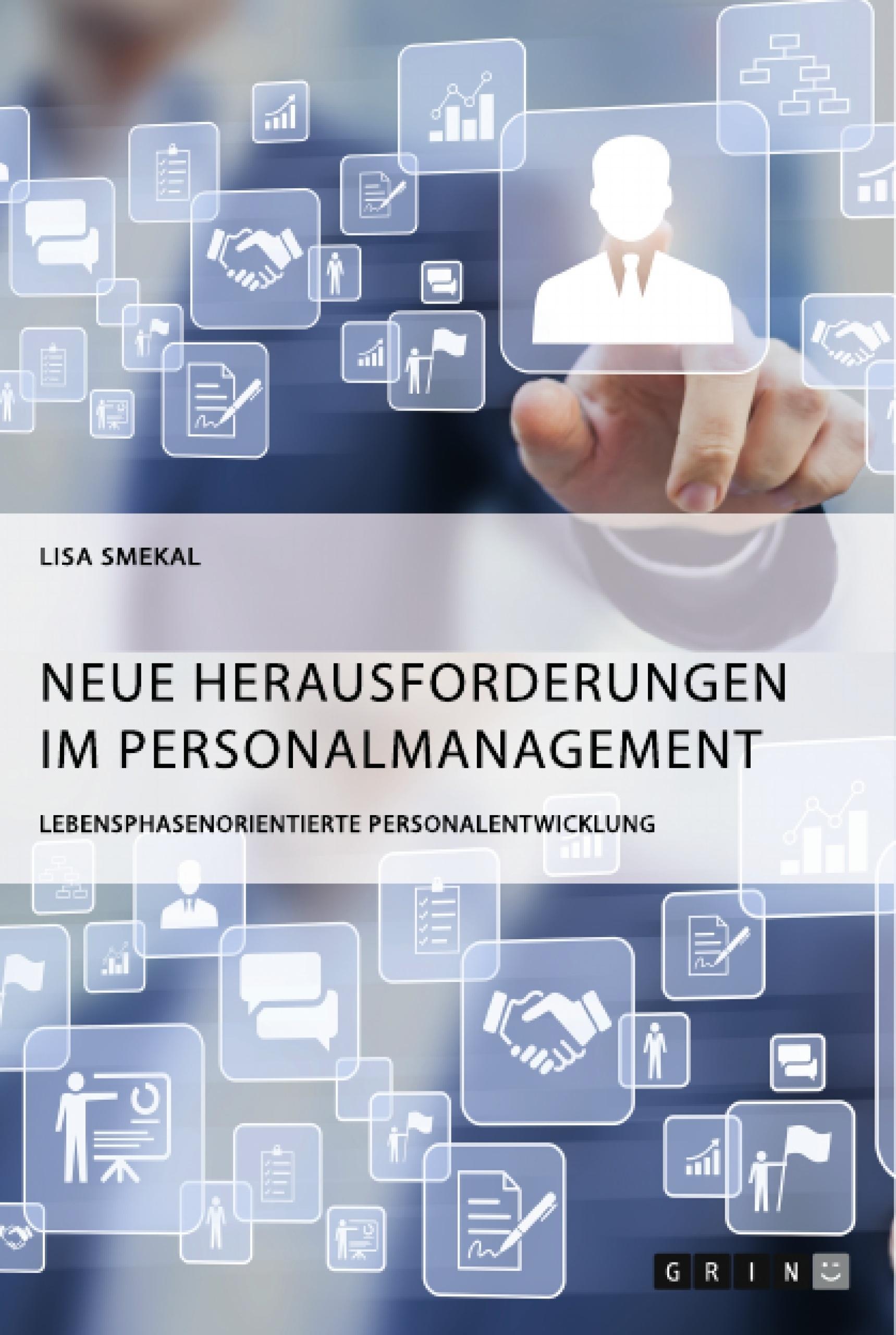 Titel: Neue Herausforderungen im Personalmanagement. Lebensphasenorientierte Personalentwicklung