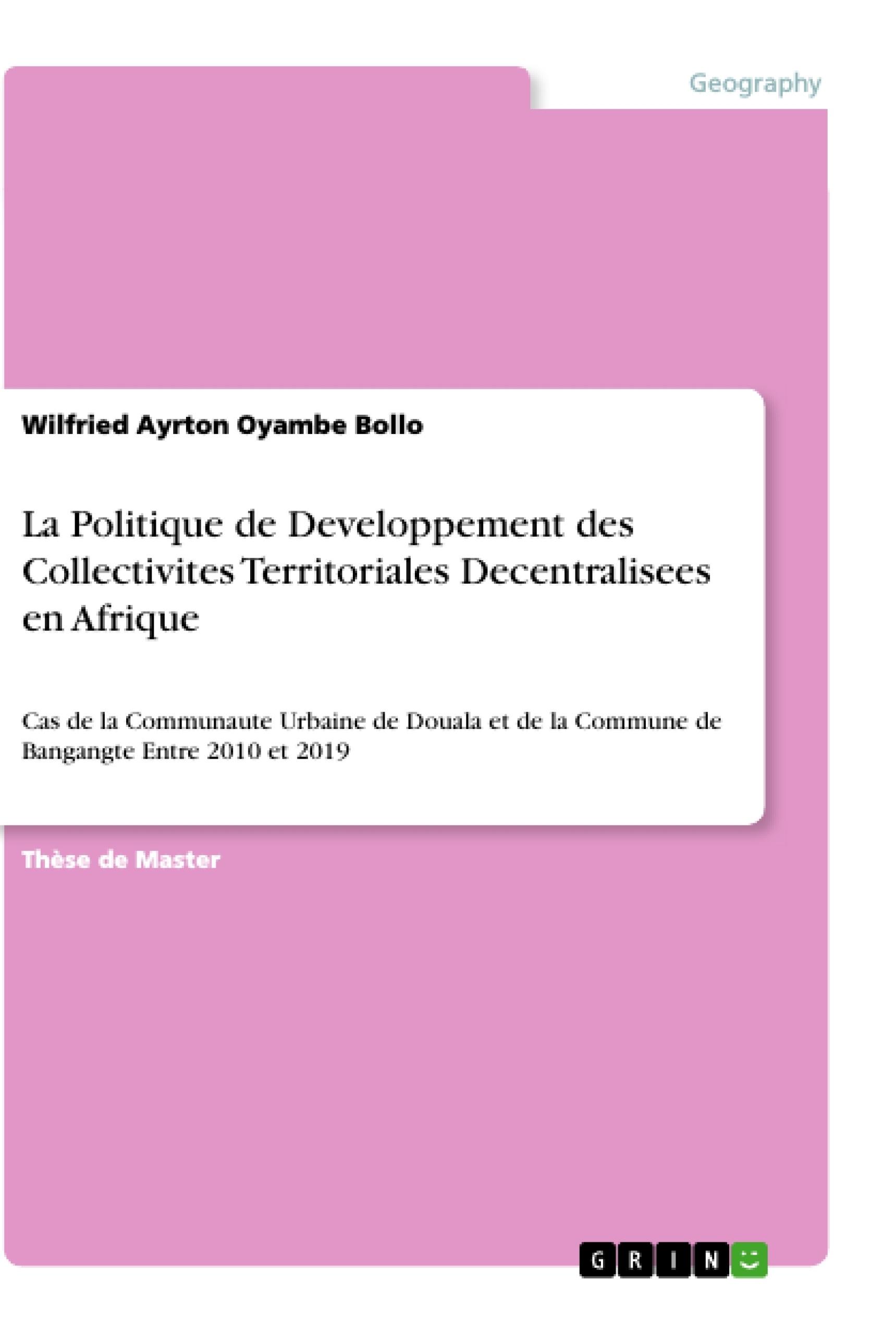 Titre: La Politique de Developpement des Collectivites Territoriales Decentralisees en Afrique