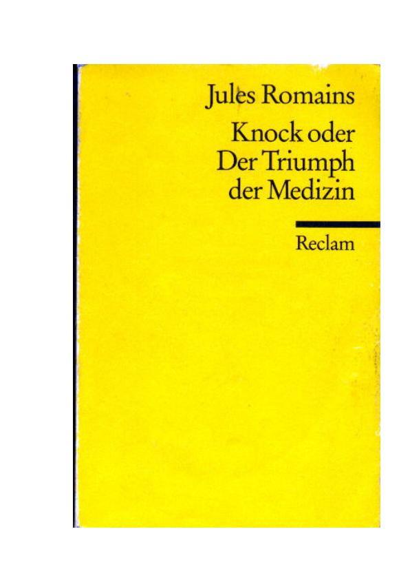 Titel: Romains, Jules - Knock oder Der Triumph der Medizin