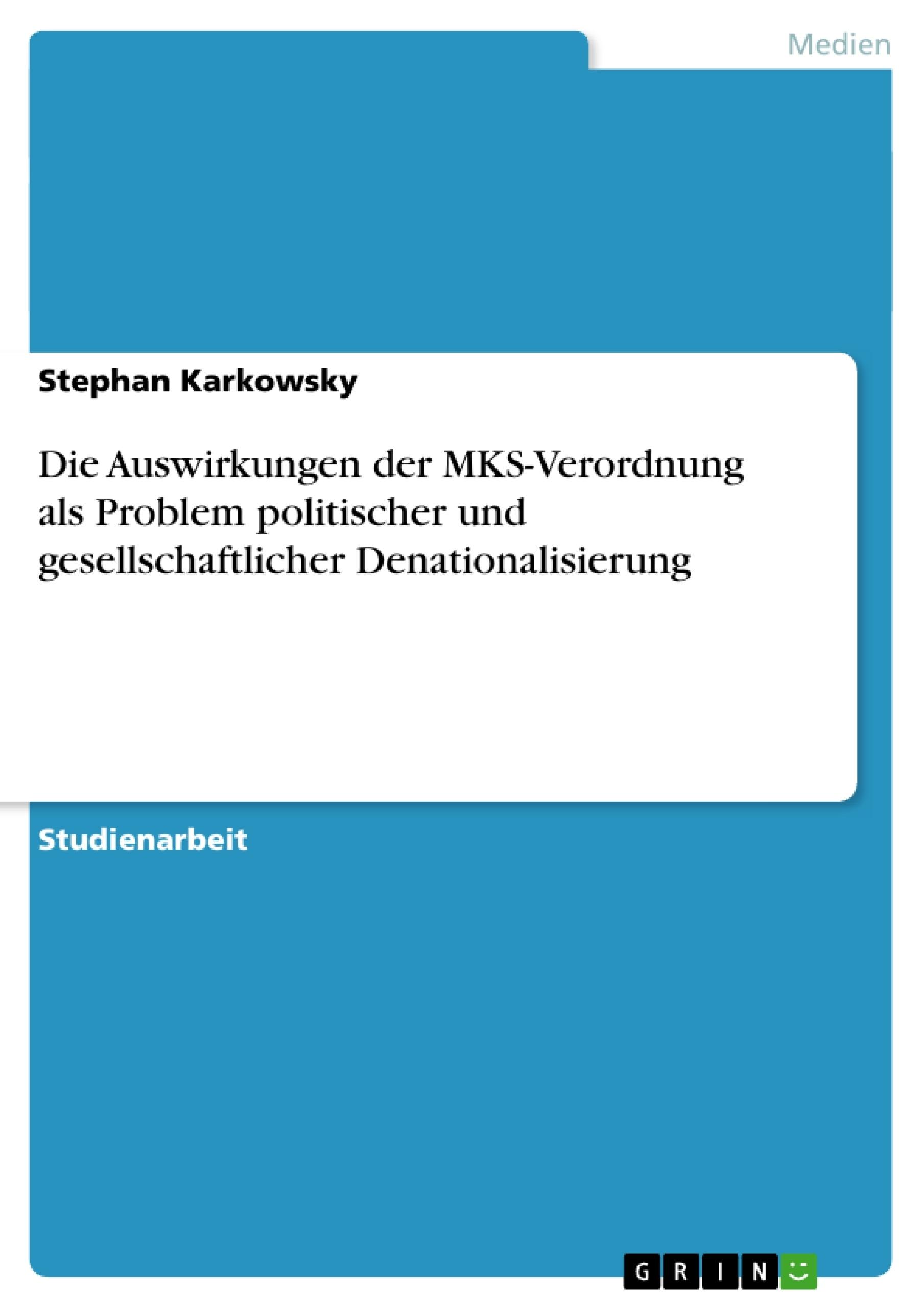 Titel: Die Auswirkungen der MKS-Verordnung als Problem politischer und gesellschaftlicher Denationalisierung