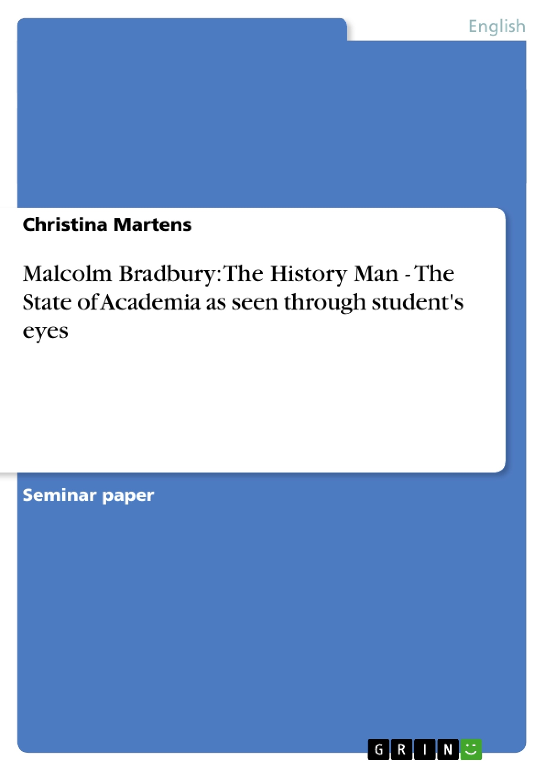 Title: Malcolm Bradbury: The History Man - The State of Academia as seen through student's eyes
