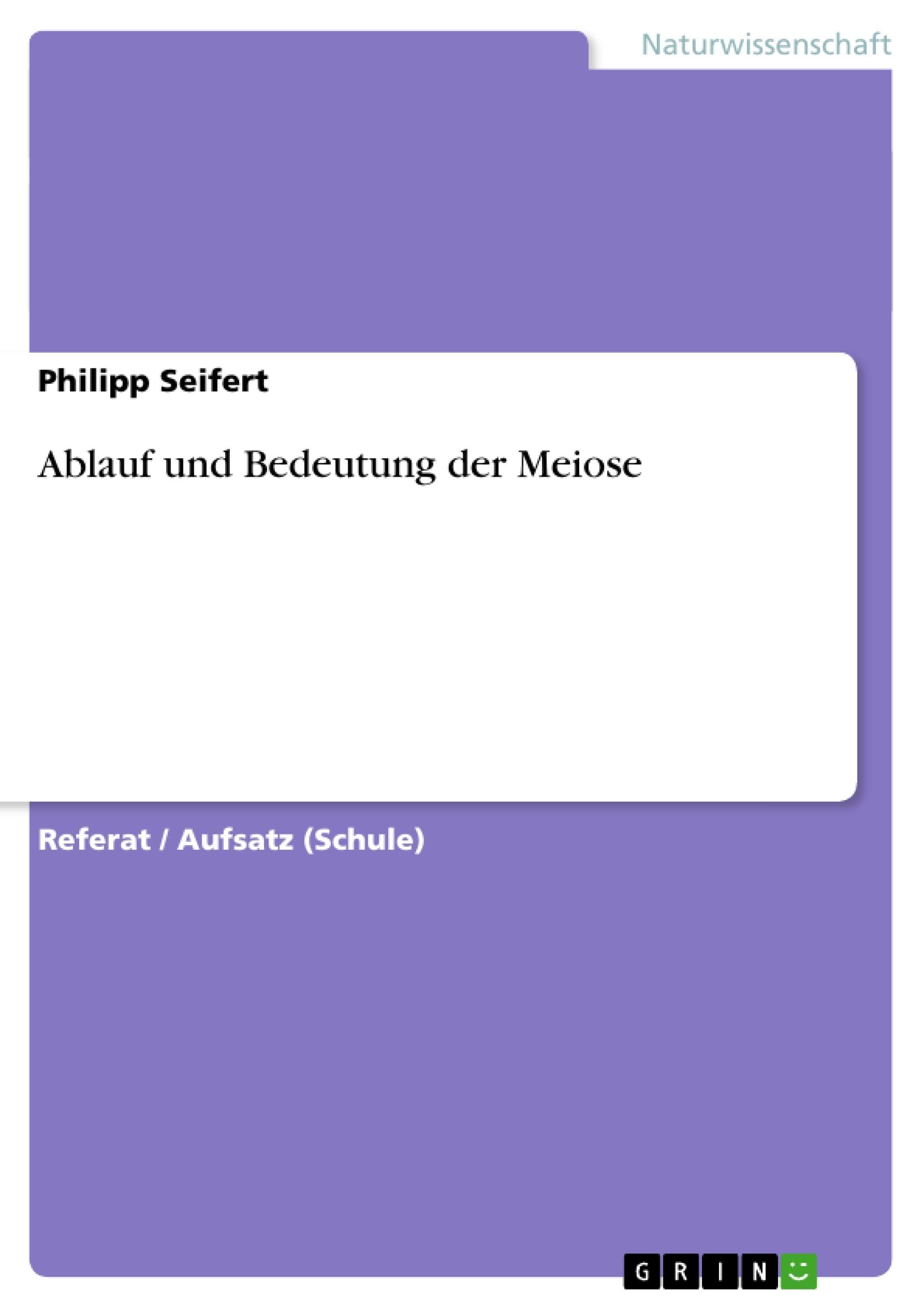 Titel: Ablauf und Bedeutung der Meiose