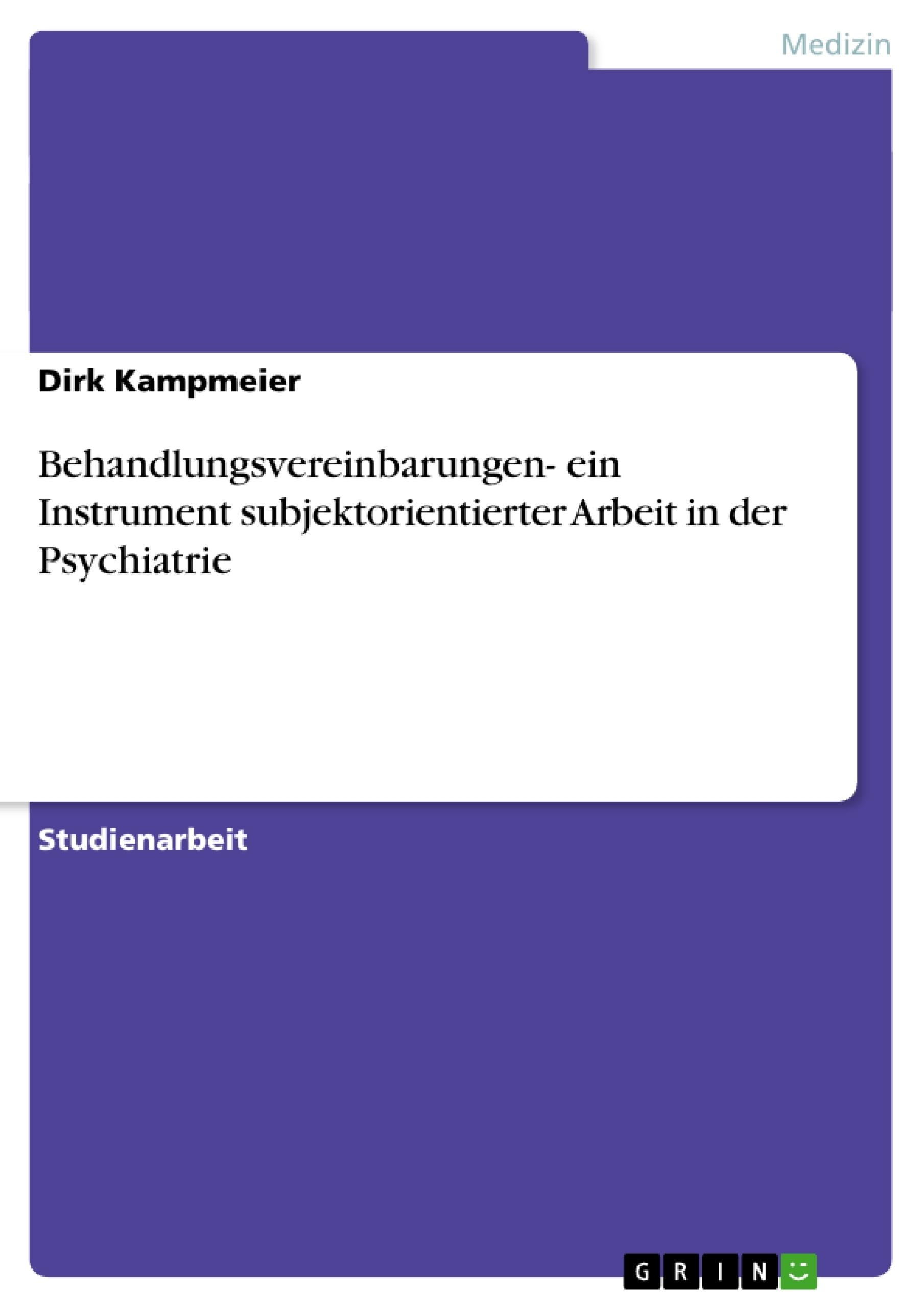 Titel: Behandlungsvereinbarungen- ein Instrument subjektorientierter Arbeit in der Psychiatrie